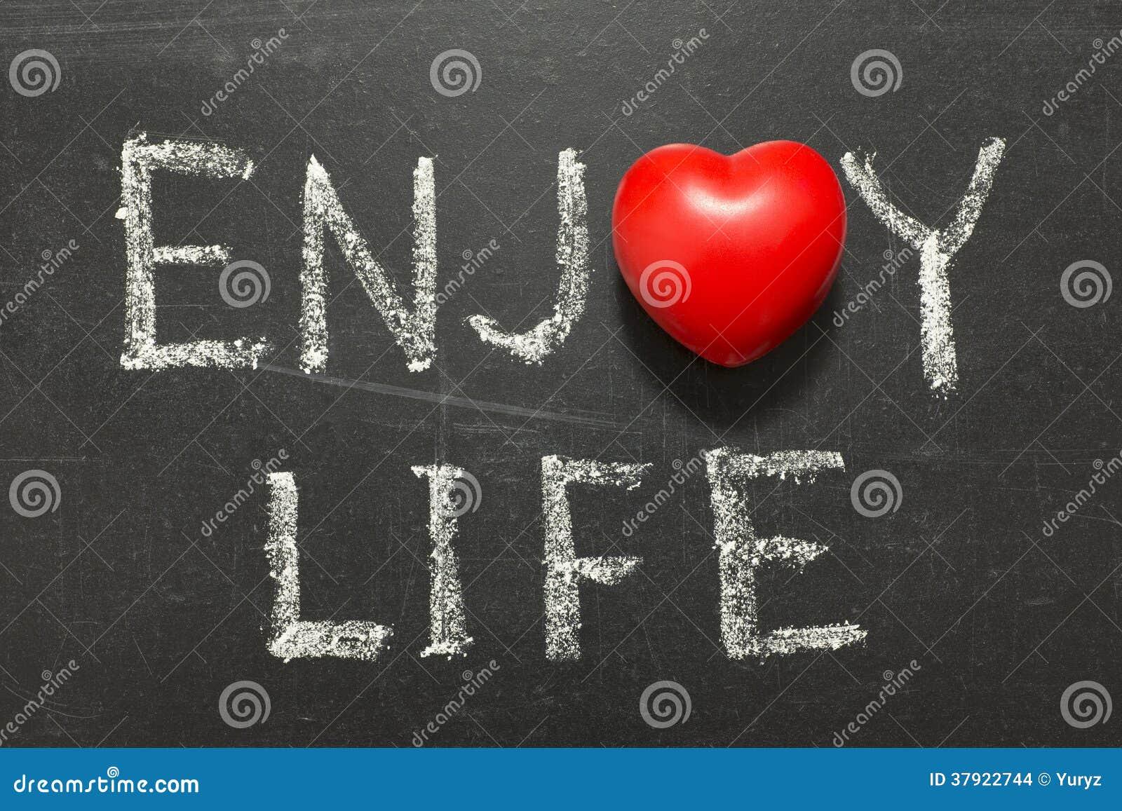 Appréciez la vie