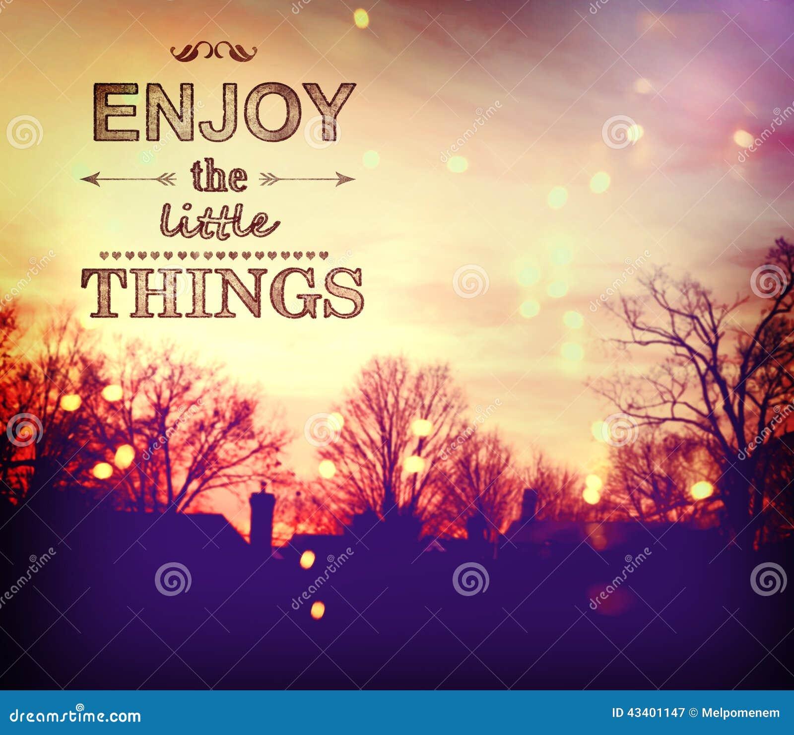 Appréciez les petites choses