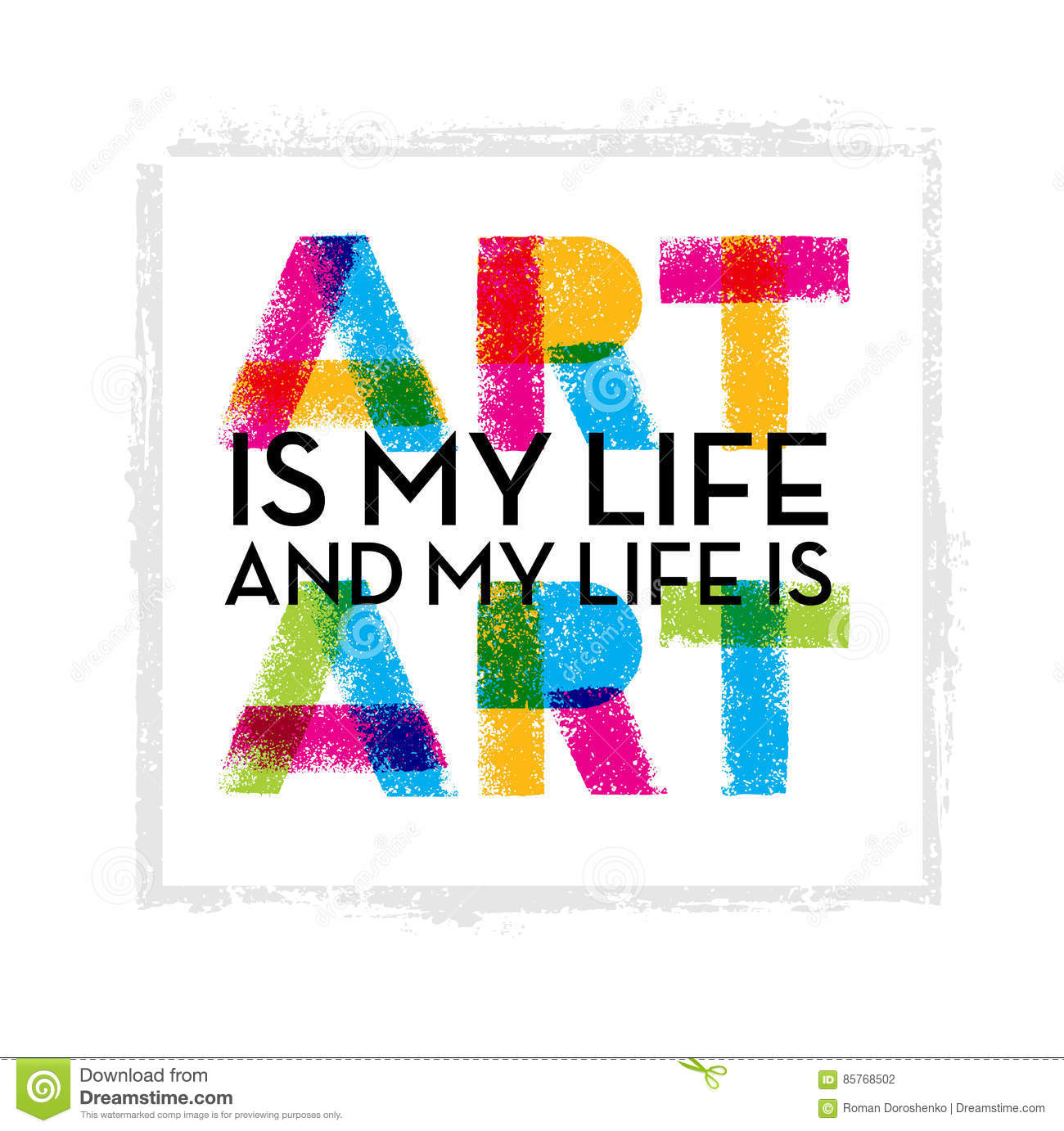 Art Is My Life And My Life Is Inspiring Creative Quote