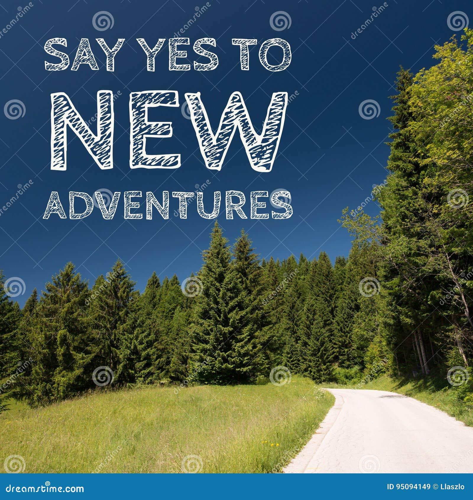 As citações inspiradas da motivação no fundo natural da paisagem, dizem sim às aventuras novas