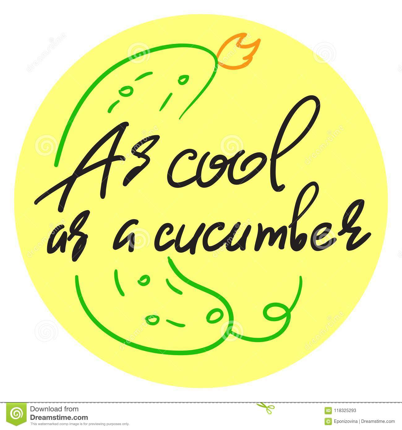 As cool as a cucumber handwritten funny motivational quote american slang urban dictionary english phraseologism idiom print for inspiring poster