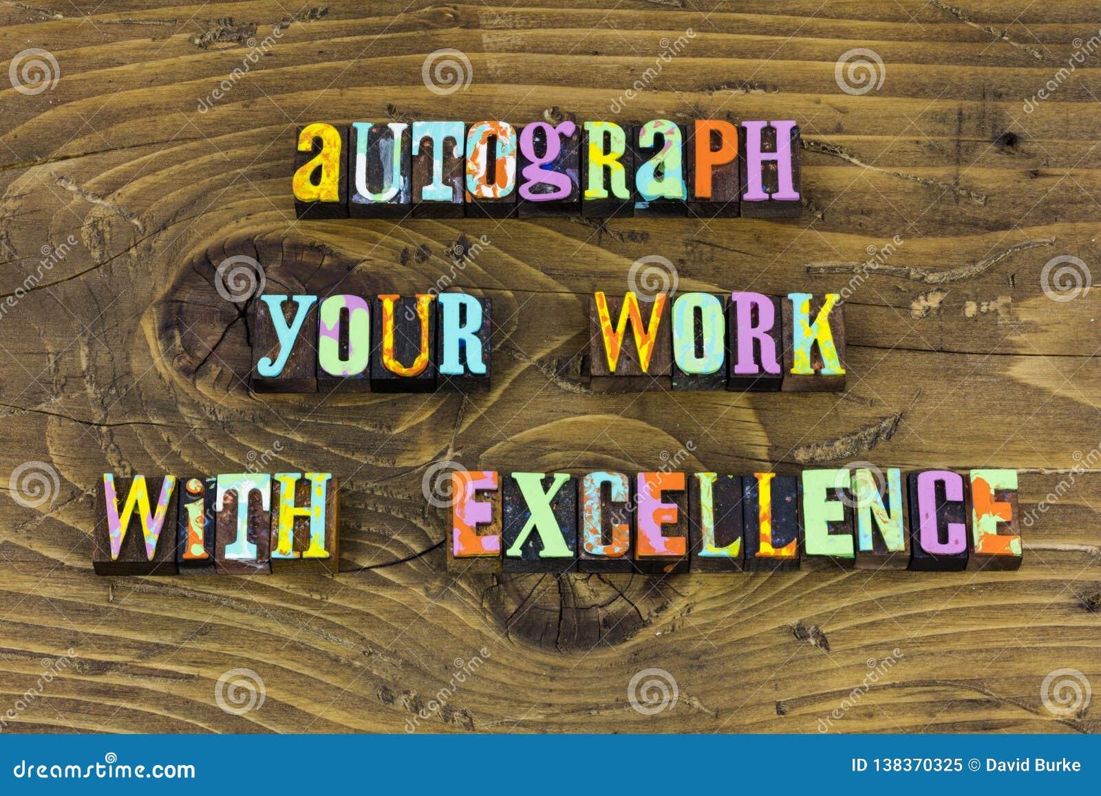 Autograph work pride leadership success letterpress