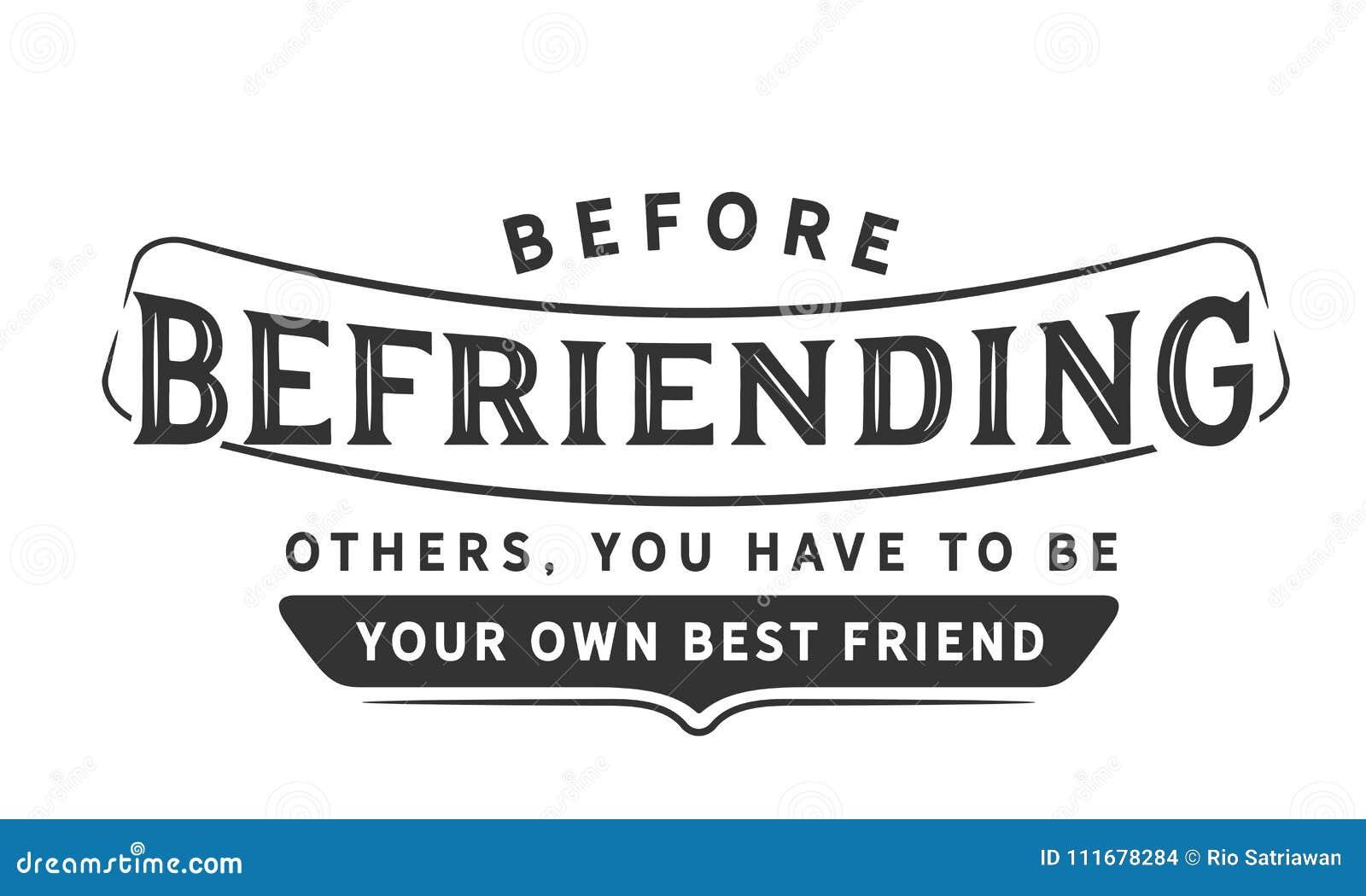 Avant de traiter en ami d autres, vous devez être votre propre meilleur ami