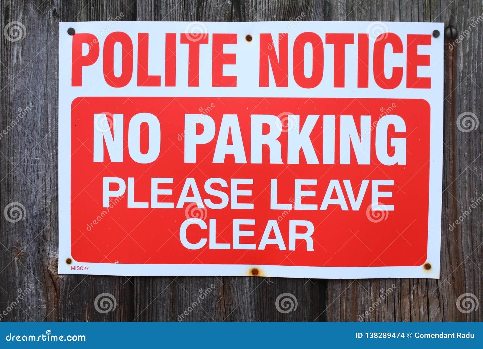 Avis poli Aucun stationnement Partez svp clairement
