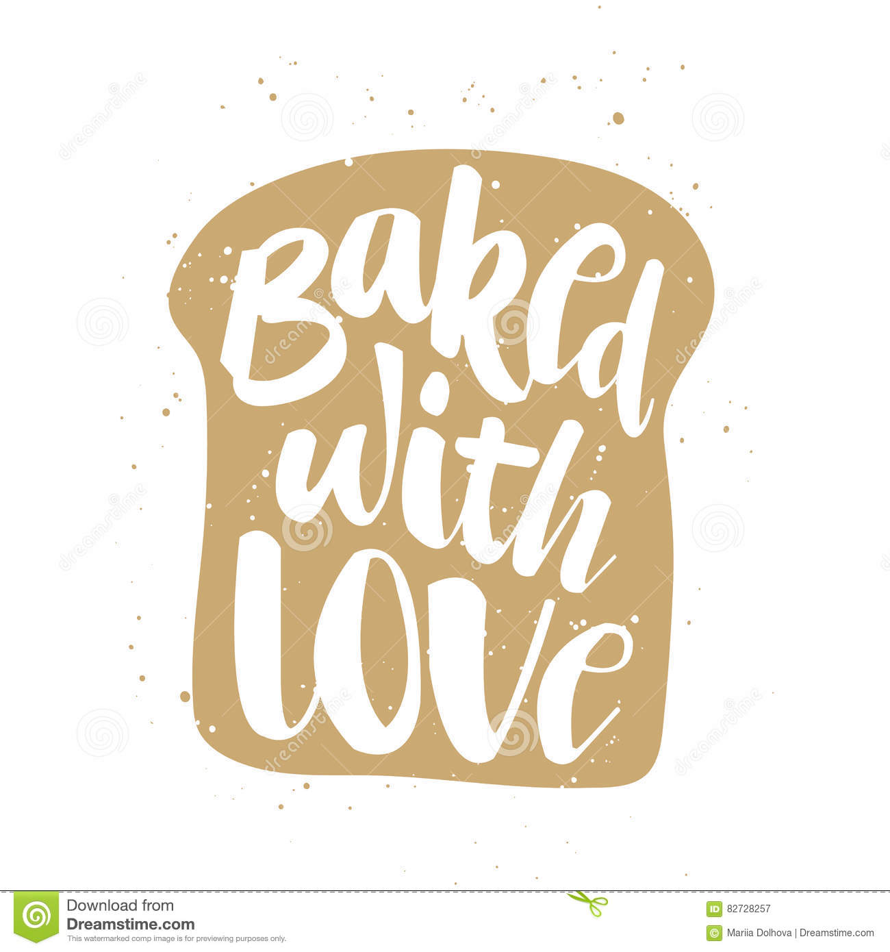 Baked with love in piece of bread, handwritten lettering