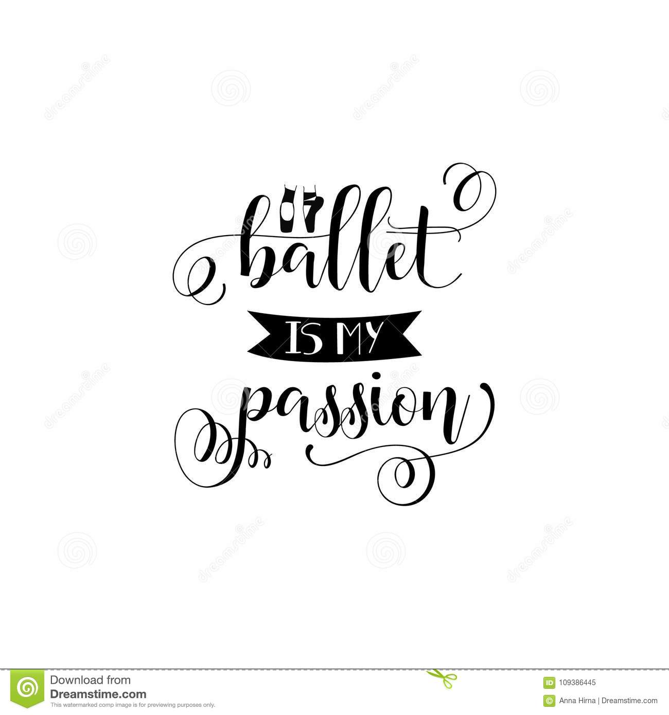 Ballet is my passion lettering quote to design greeting card poster banner printable wall art t shirt and other illustration