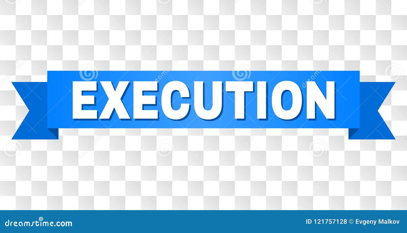 Bande bleue avec le titre d EXÉCUTION