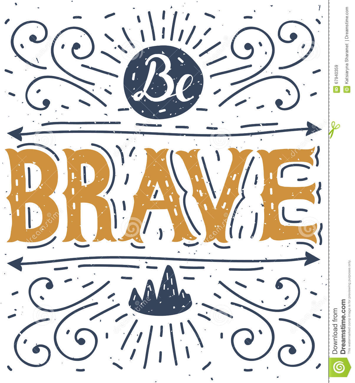 Be brave. Hand lettering. Typography poster.