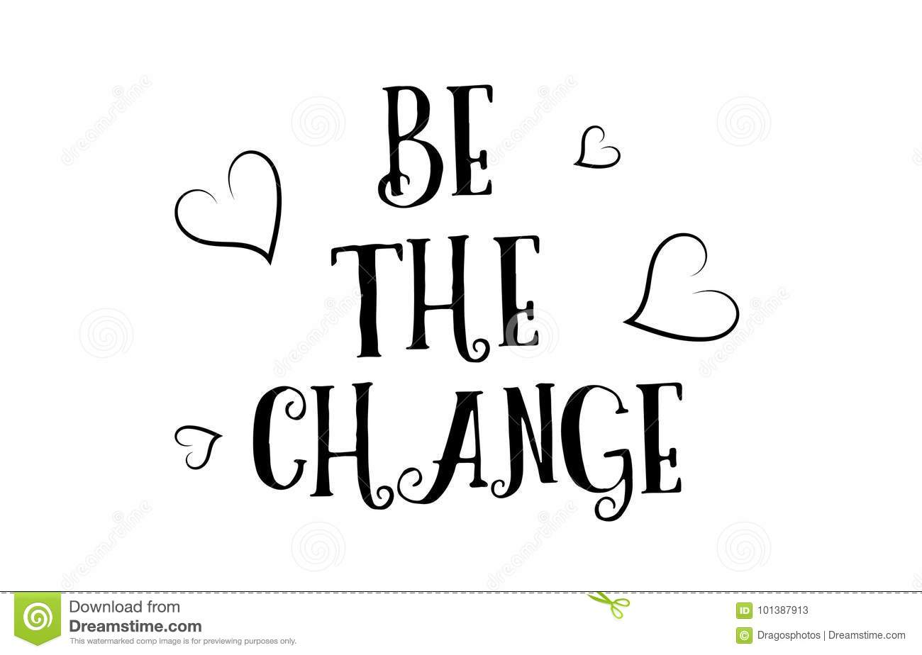 Be The Change Love Quote Logo Greeting Card Poster Design Stock