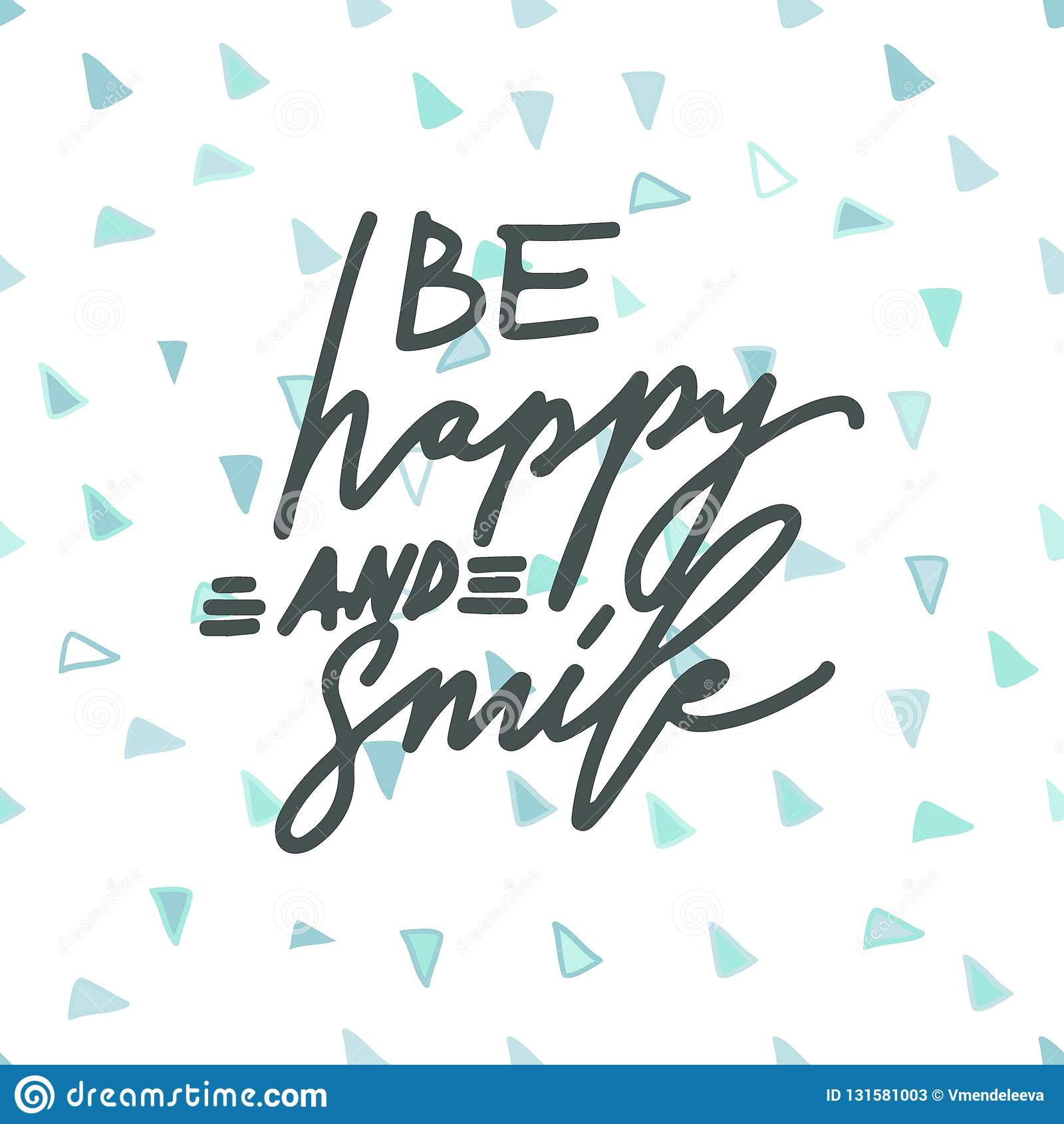 Download Be Happy And Smile.Hand Lettering Motivation Quote Stock ...