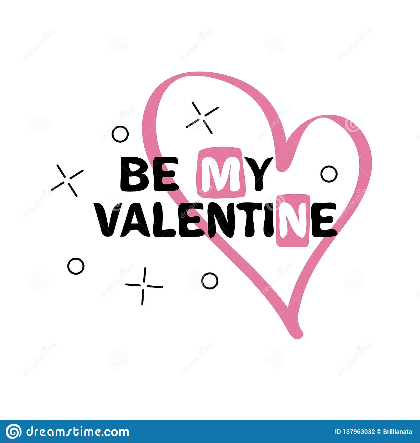 Be my Valentine Hand drawn creative lettering