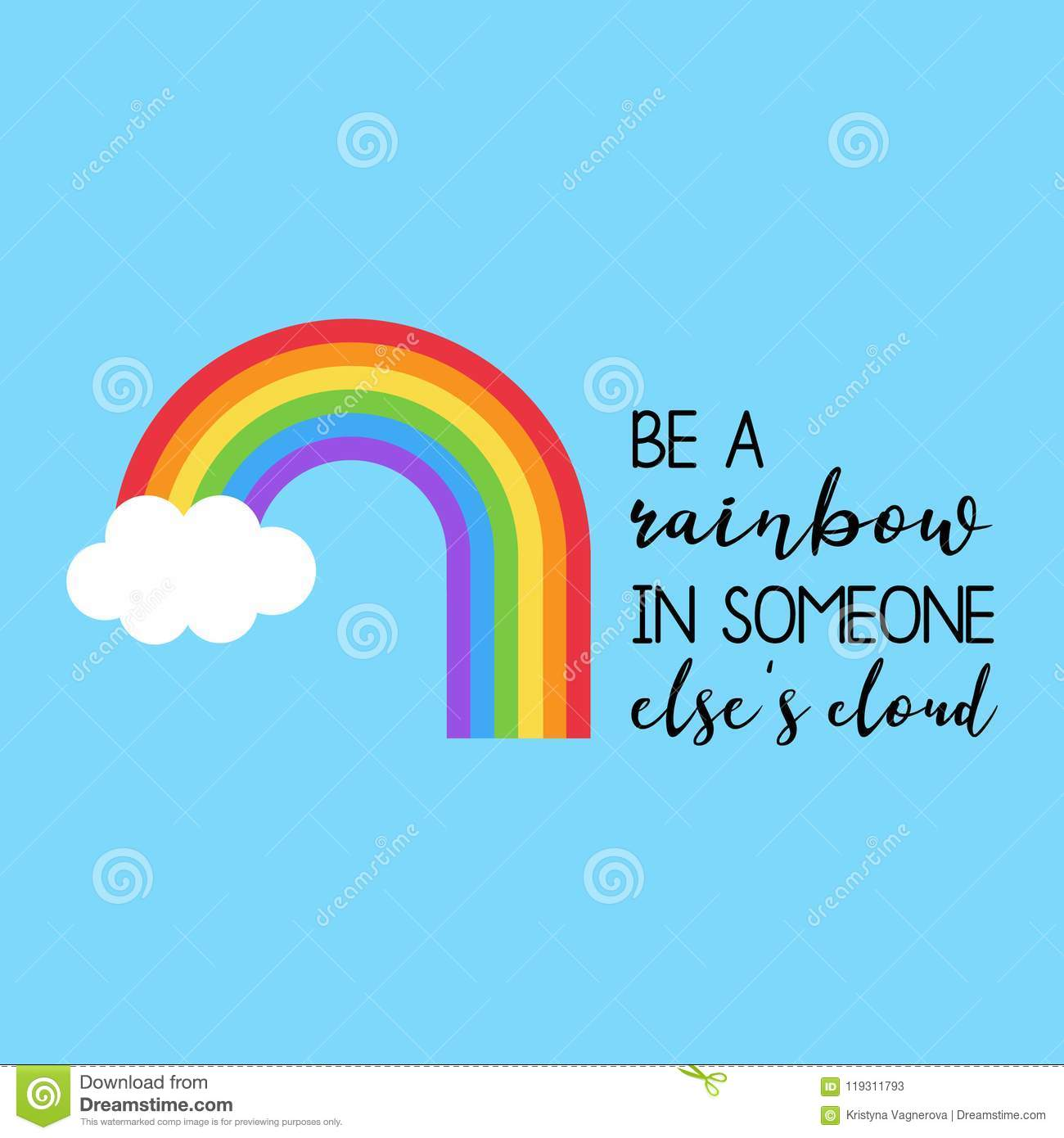 Be A Rainbow In Someone Else`s Cloud Stock Vector - Illustration ...