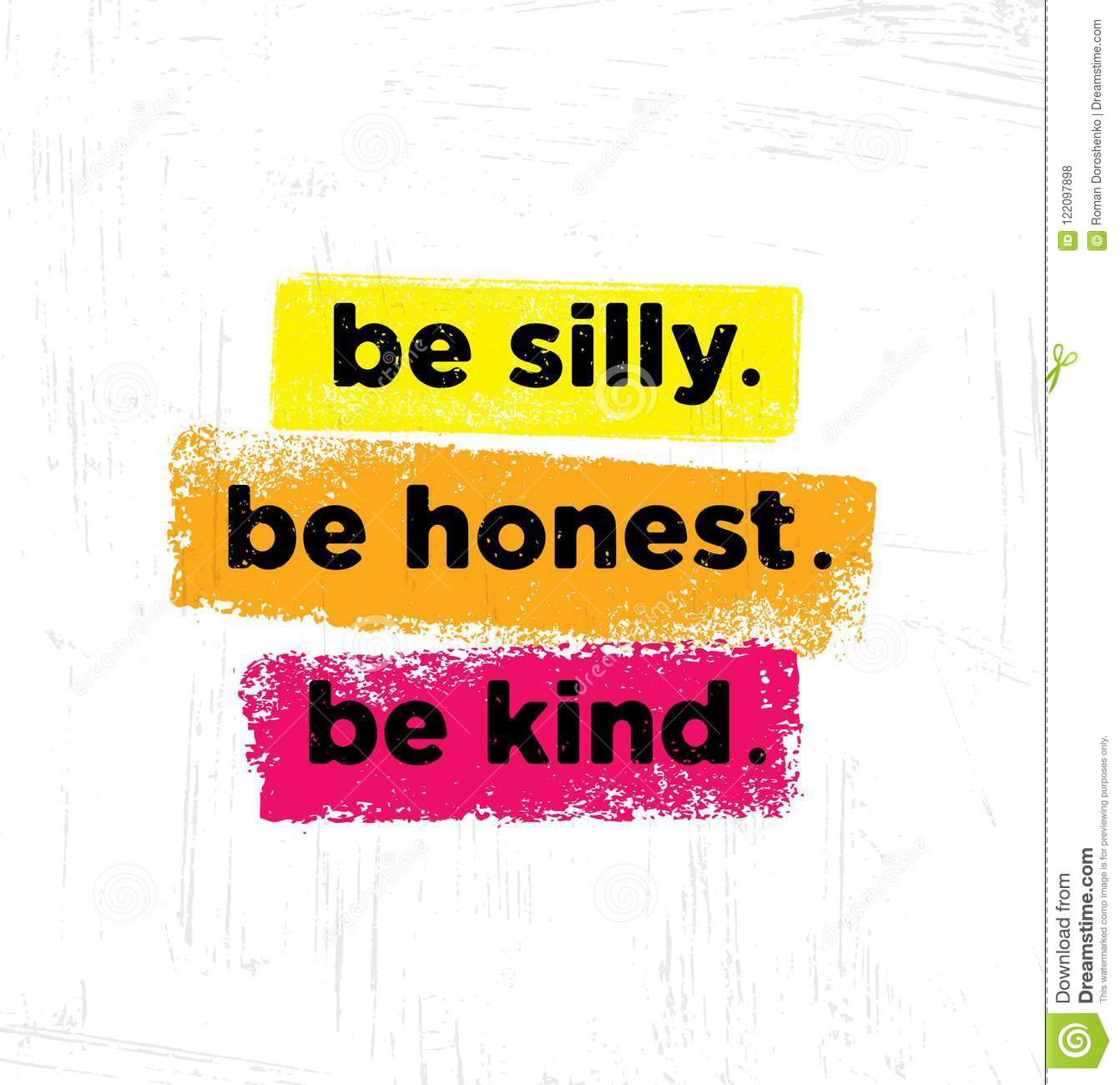 Be Silly. Be Honest. Be Kind. Inspiring Creative Motivation Quote Poster Template. Vector Typography Banner Design