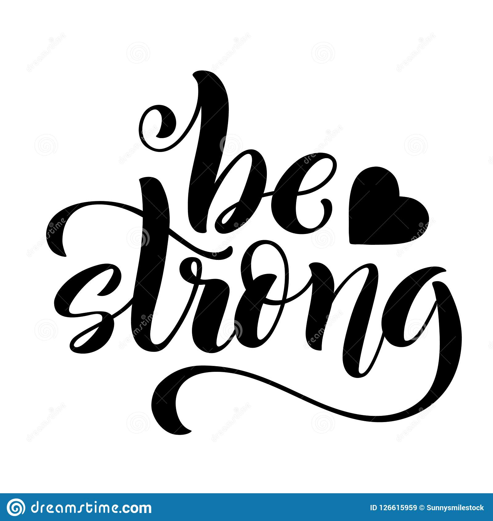 be strong modern calligraphy quote with handdrawn lettering