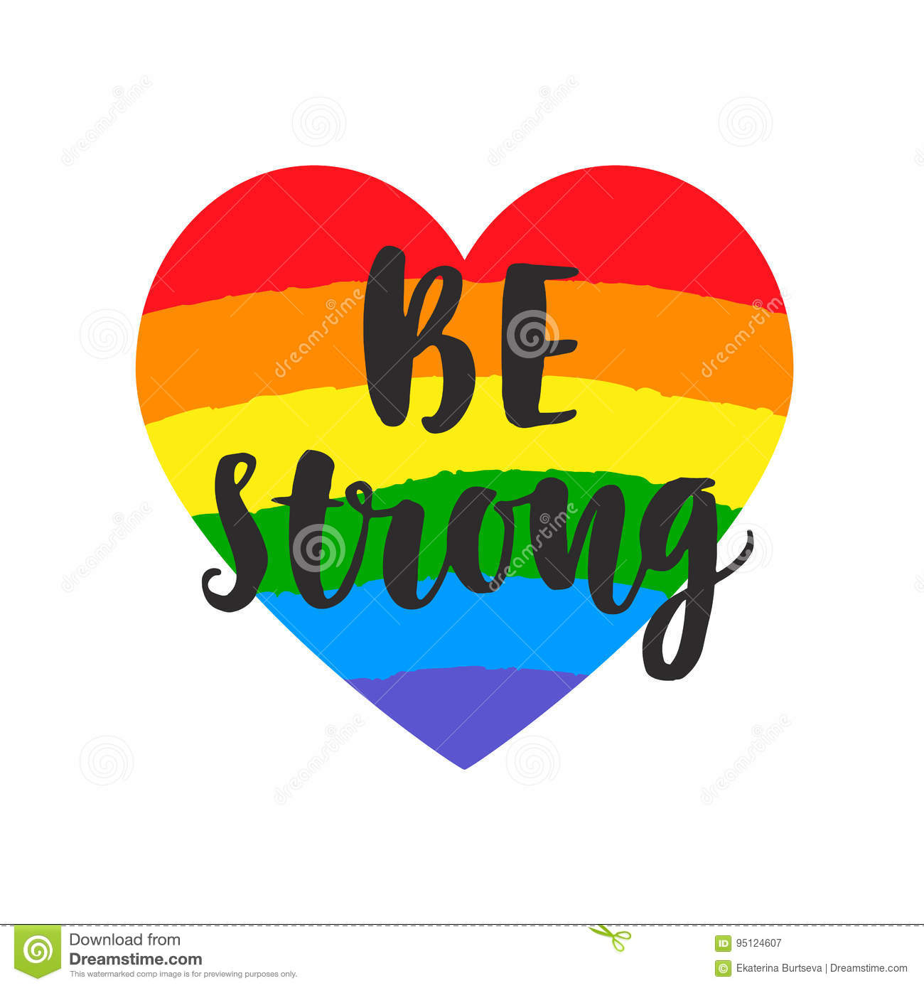 Be strong slogan. Inspirational Gay Pride poster with watercolor rainbow spectrum flag, brush lettering