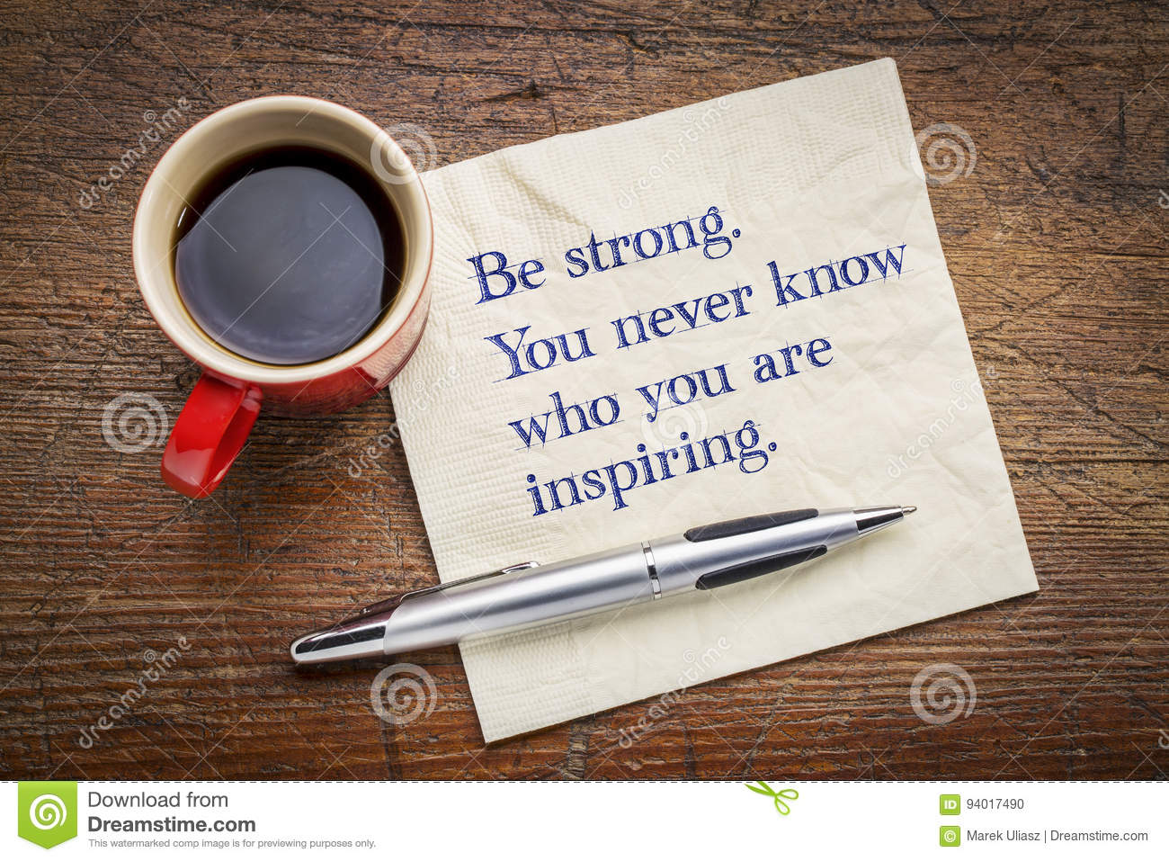 Be Strong You Never Know Who You Are Inspiring Stock Photo Image
