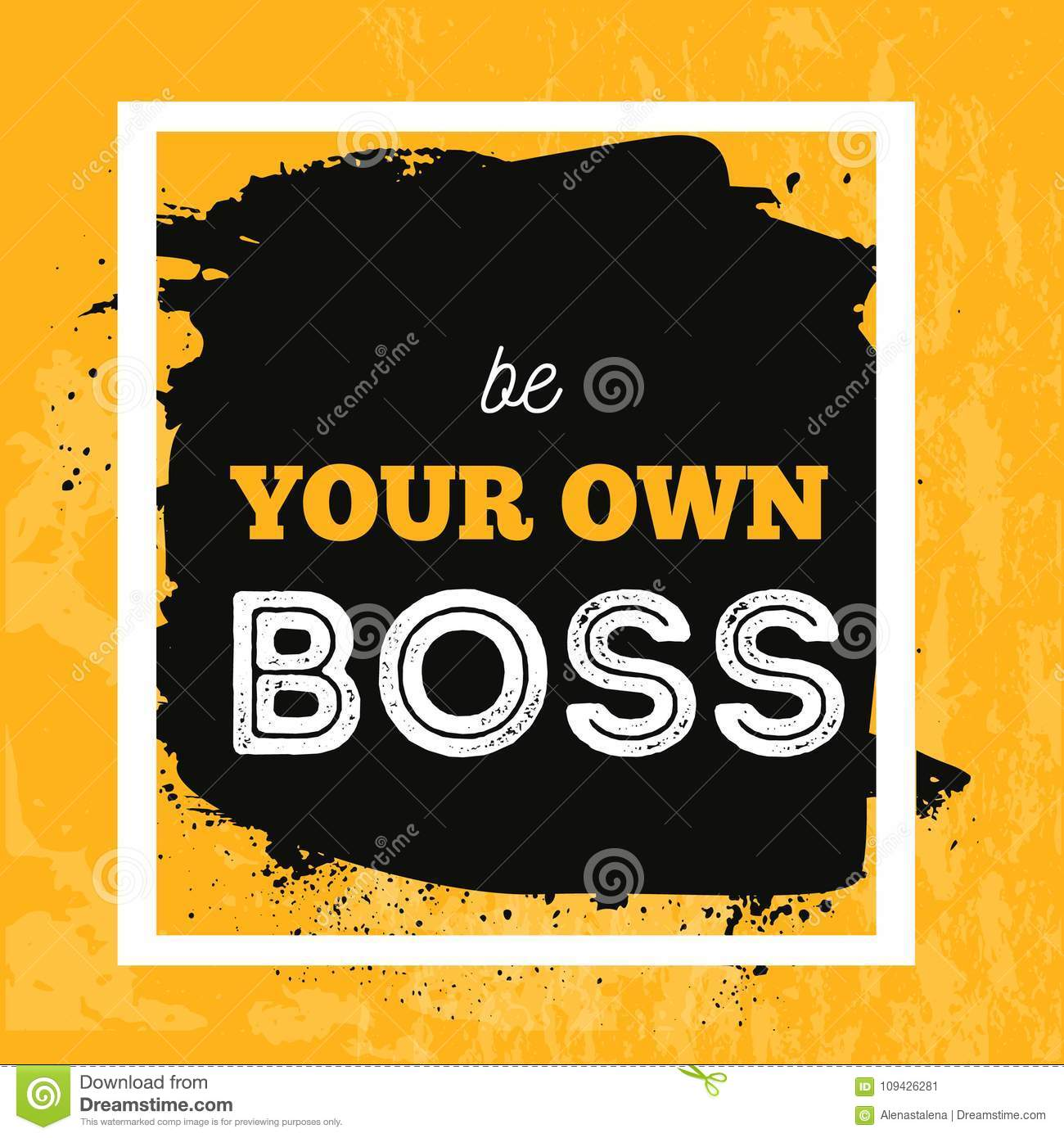 Be Your Own Boss Inspirational Poster Design Perfect For Greeting