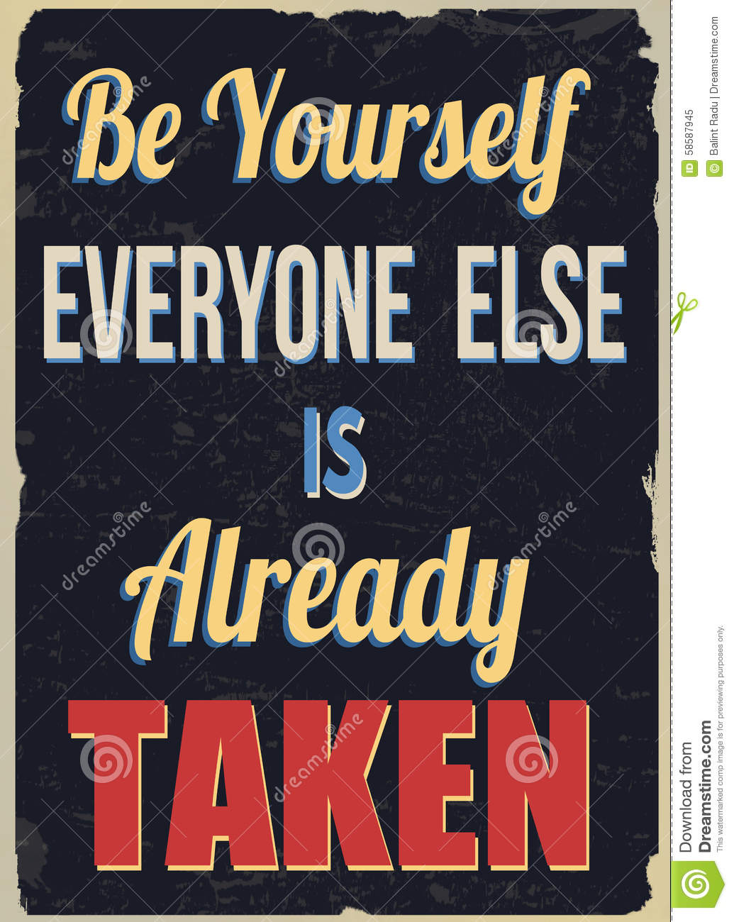 Be Yourself Everyone Else Is Already Taken Poster Stock Vector ...