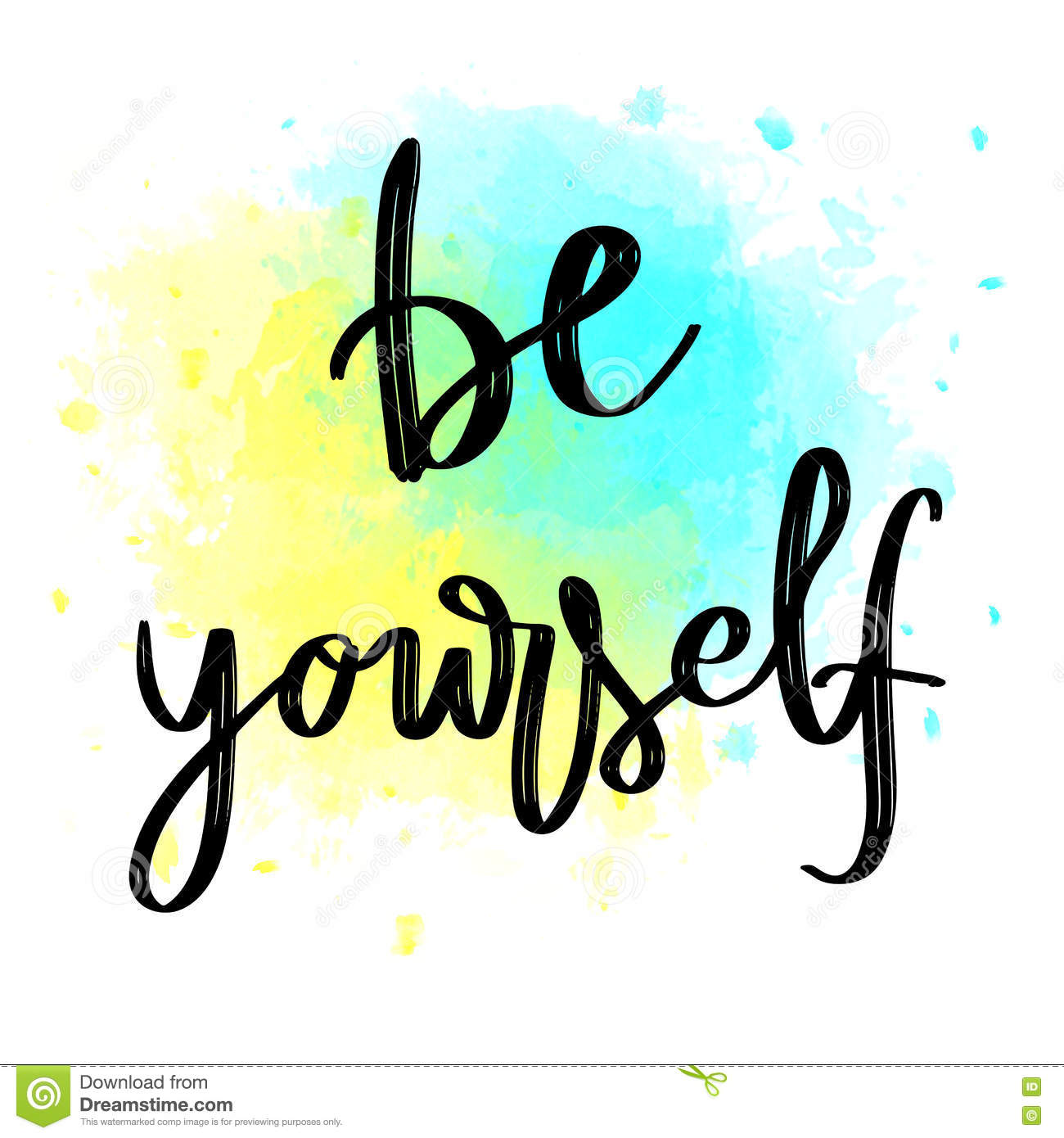 Download Be Yourself Hand Lettering Message On Watercolor ...