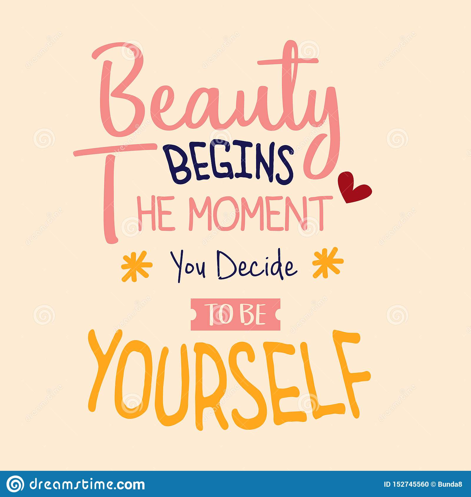 The Beauty Begins The Moment You Decide To Be Yourself Quotes Typography Poster Inspiration Text Word Decoration Stock Vector Illustration Of Banner Life 152745560