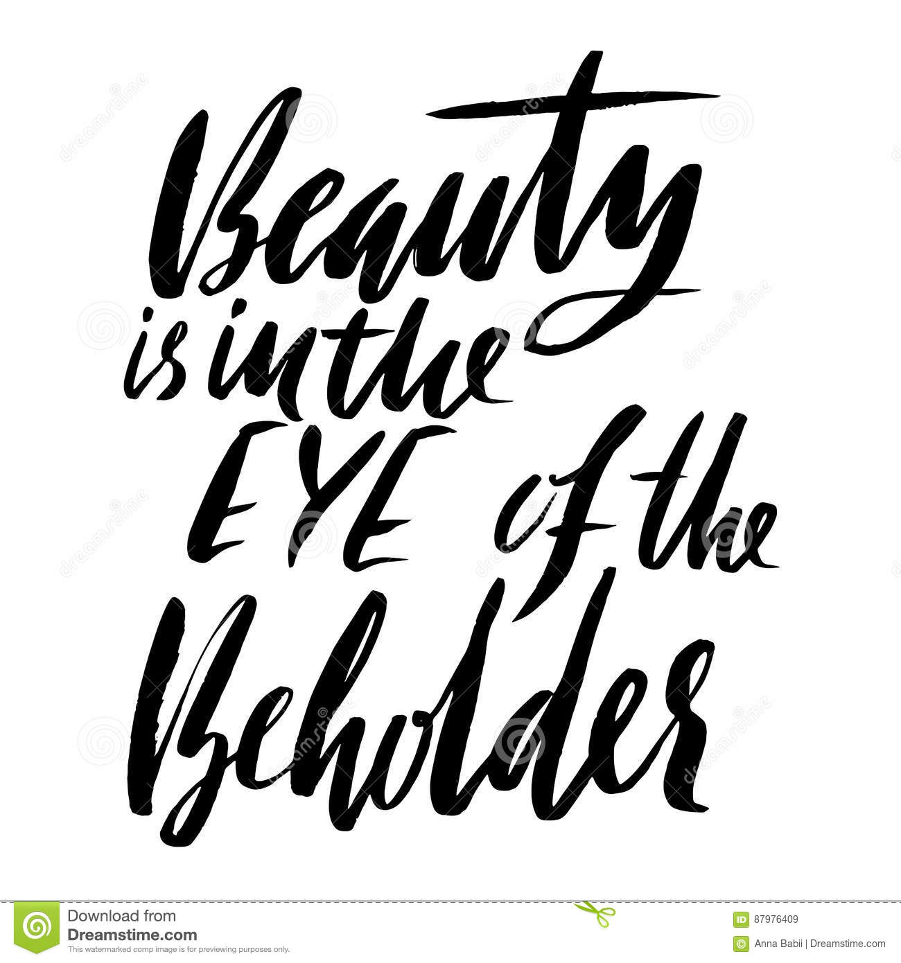 Beauty Is In The Eye Of The Beholder Hand Drawn Lettering Proverb