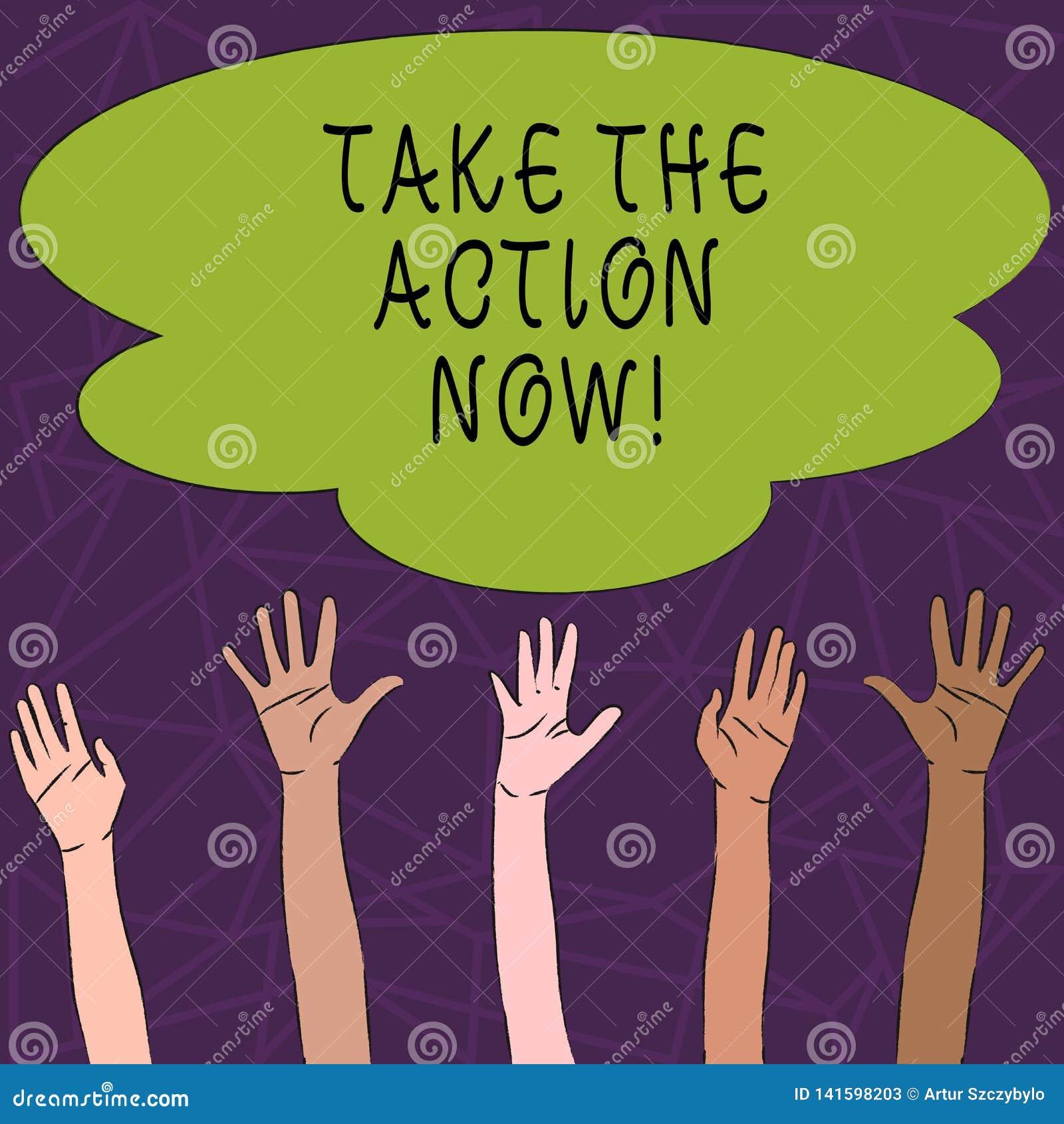 Begriffshandschriftvertretung ergreifen die Maßnahmen jetzt Geschäftsfototext Taten-Anfang sofort unmittelbar sofort