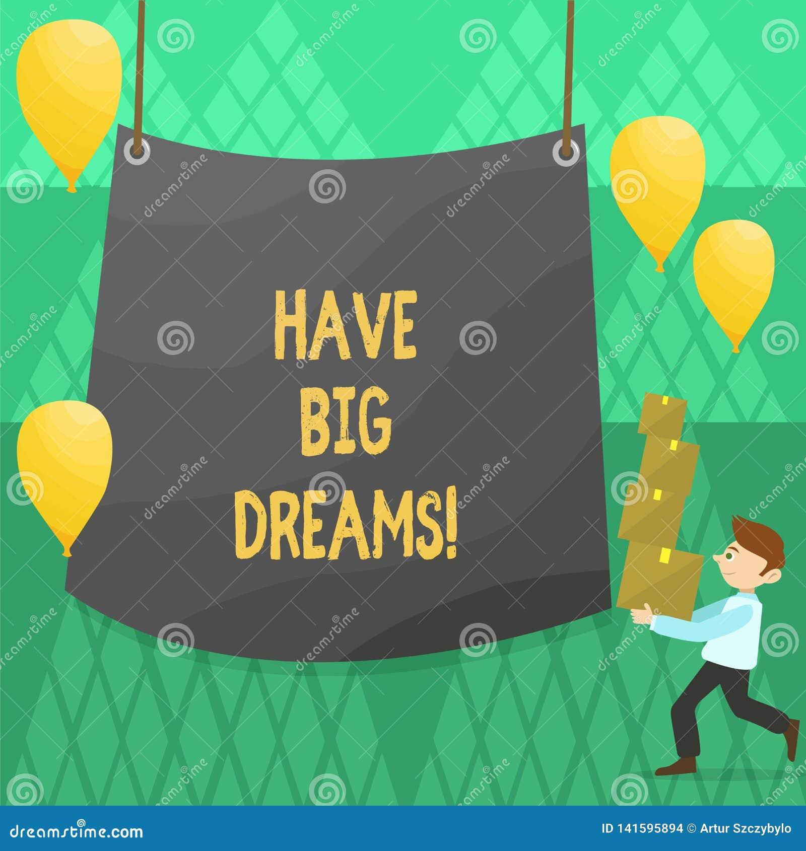 Begriffshandschriftvertretung haben große Träume Geschäftsfoto zur Schau stellender zukünftiger Ehrgeiz Desire Motivation Goal