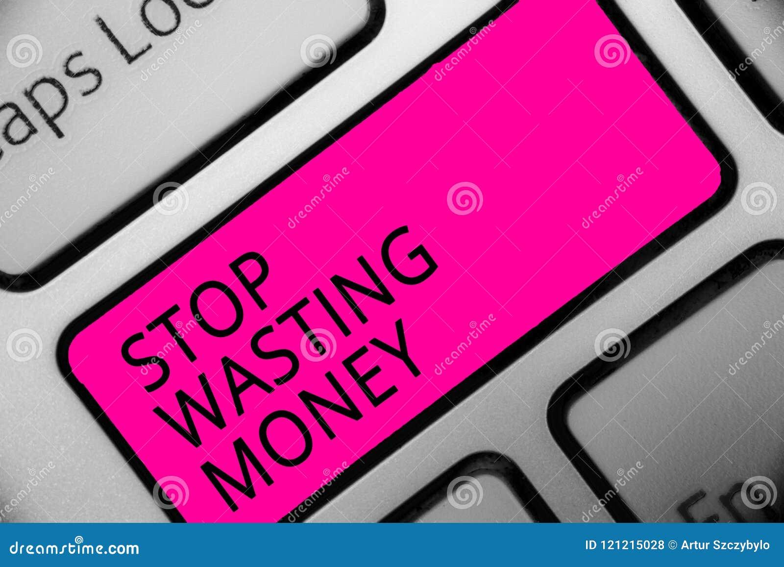 Begriffshandschriftvertretung Halt, der Geld vergeudet Geschäftsfoto lässt Präsentationsorganisierender Management-Zeitplan tun e
