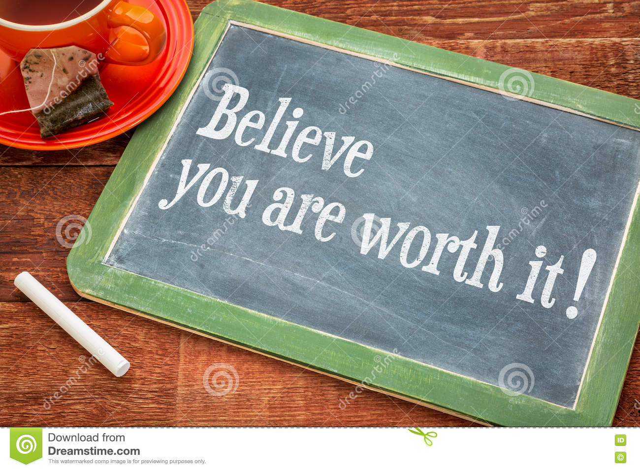 Believe you are worth it