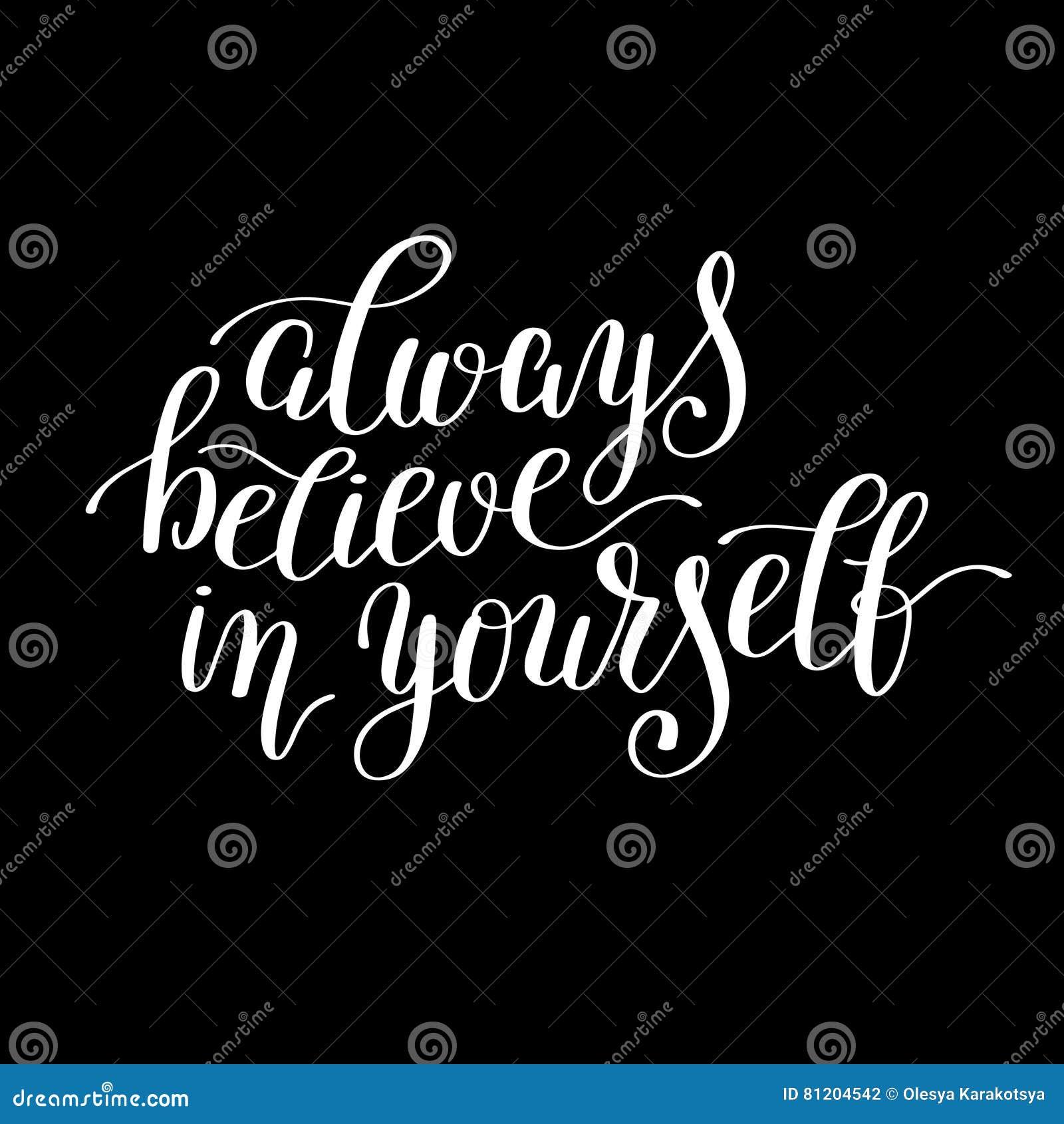 Always Believe In Yourself Handwritten Positive Inspirational Quote