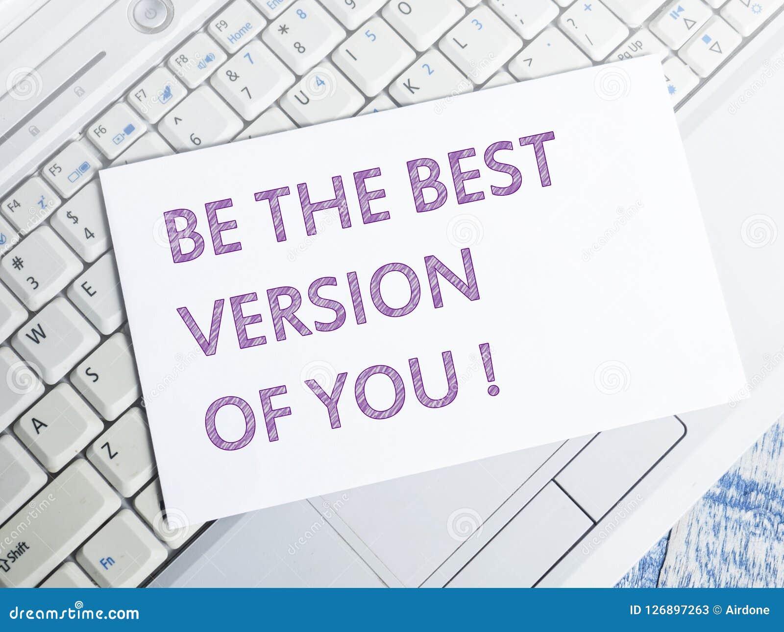 Ben de Beste Versie van u, Motieven Inspirational Citaten