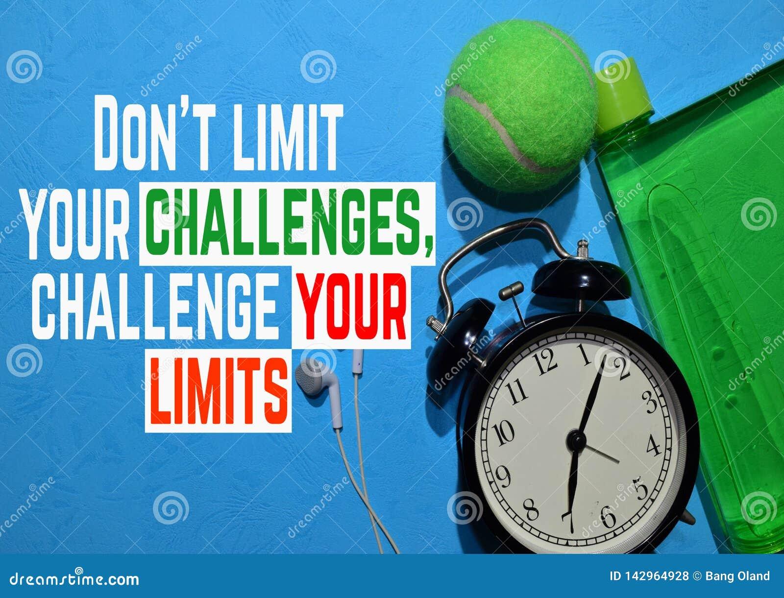 Beperk yout geen uitdagingen - daag uw grenzen uit De citaten van de geschiktheidsmotivatie Het concept van de sport