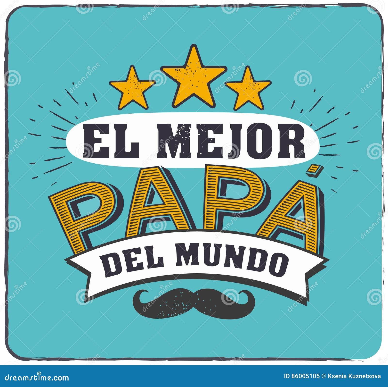 The best dad in the world world s best dad spanish language happy fathers day feliz dia - El mejor colchon del mundo ...