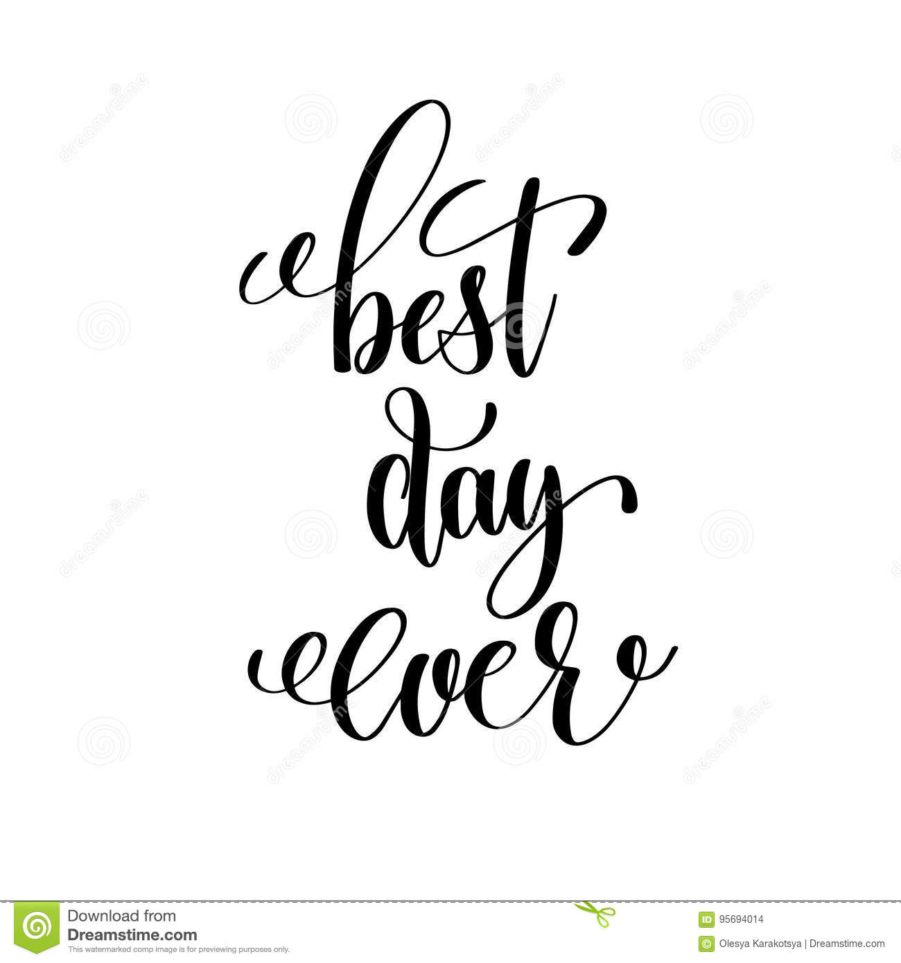 Best Day Ever Black And White Hand Lettering Motivational Inspirational Positive Quote Handwritten Postcard Or Poster Typography Element