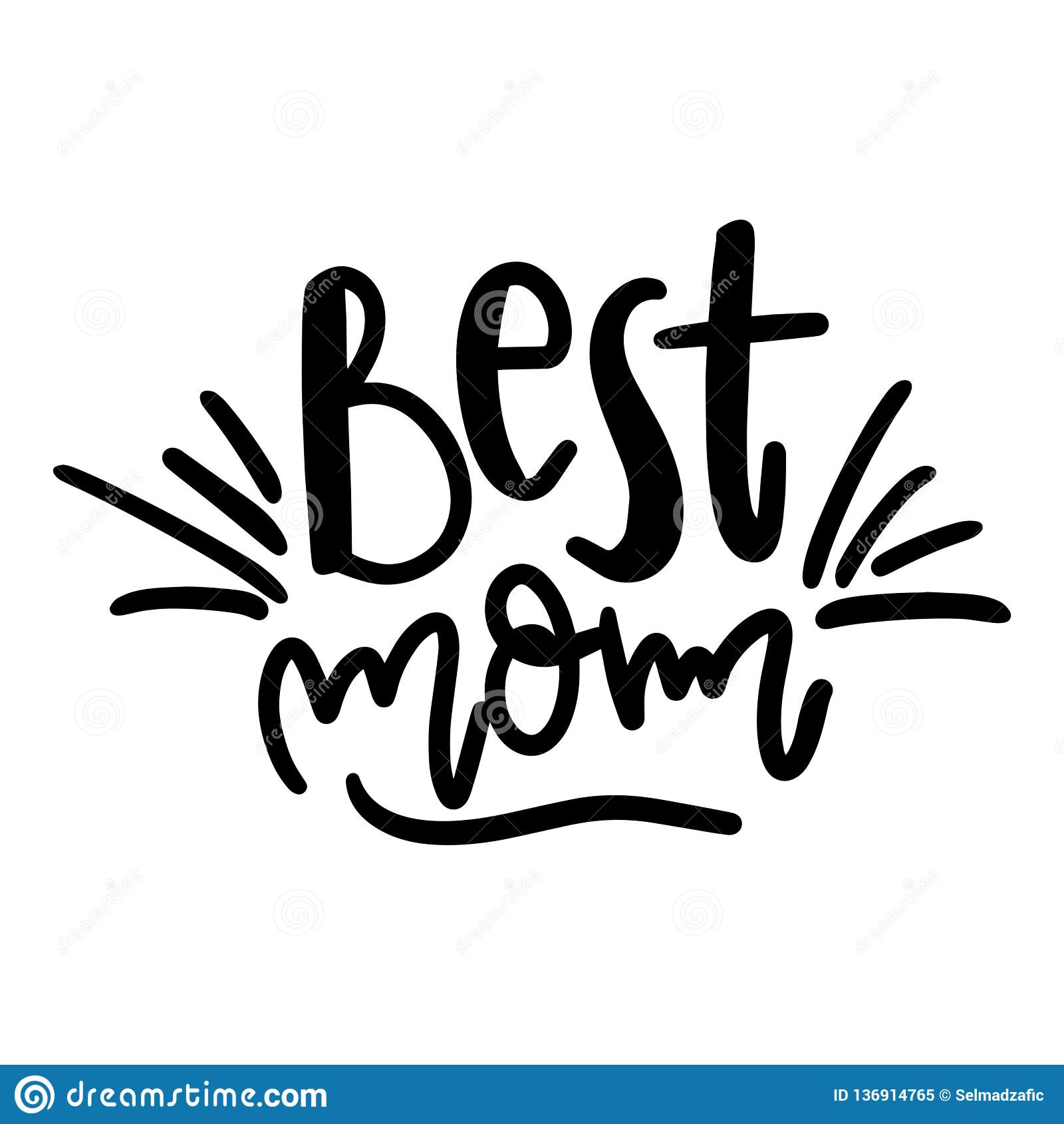 Best Mom Ever Quotes Quote Saying Best Mom For Greeting Card Design