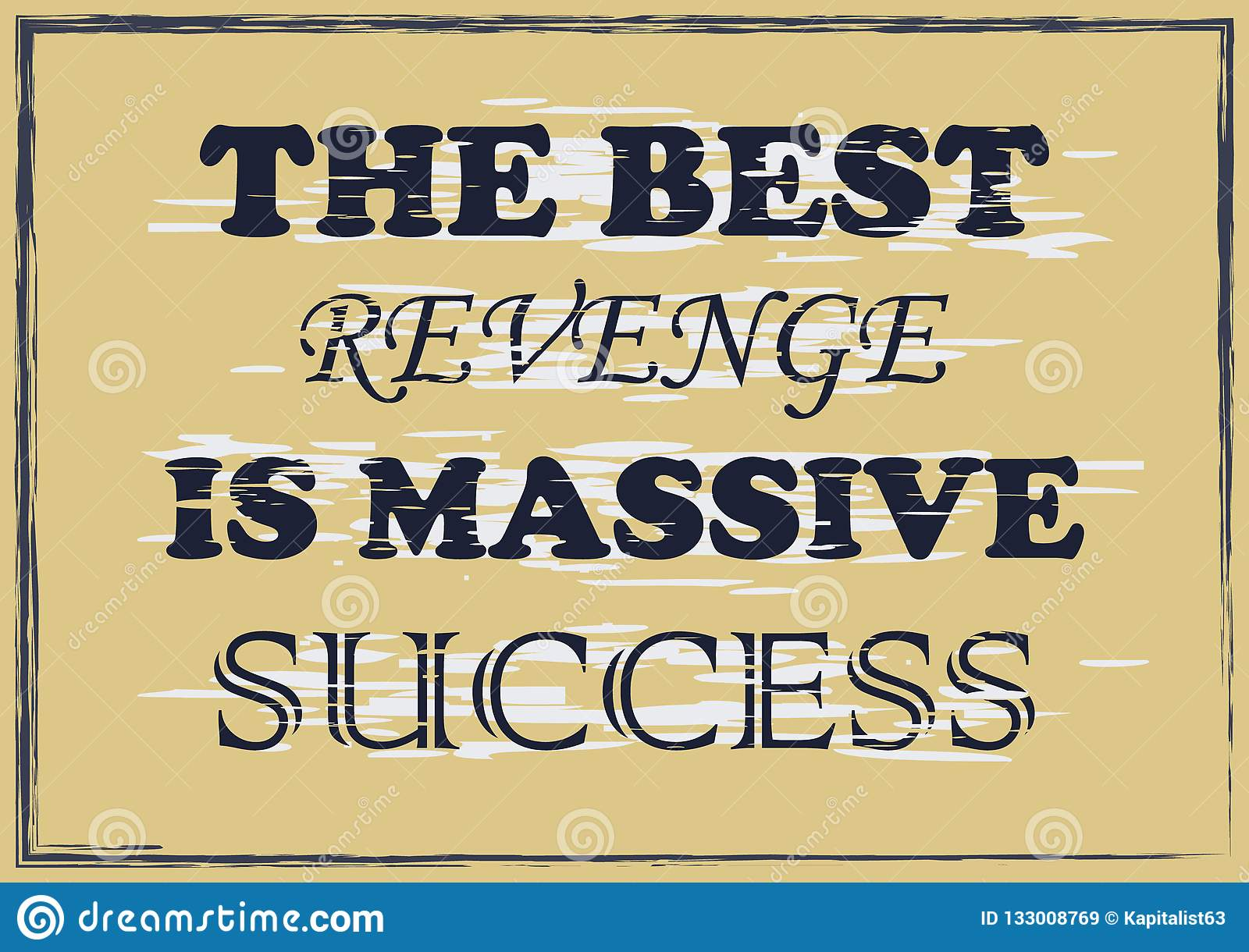 The Best Revenge Is Massive Success Inspiring Quote Vector