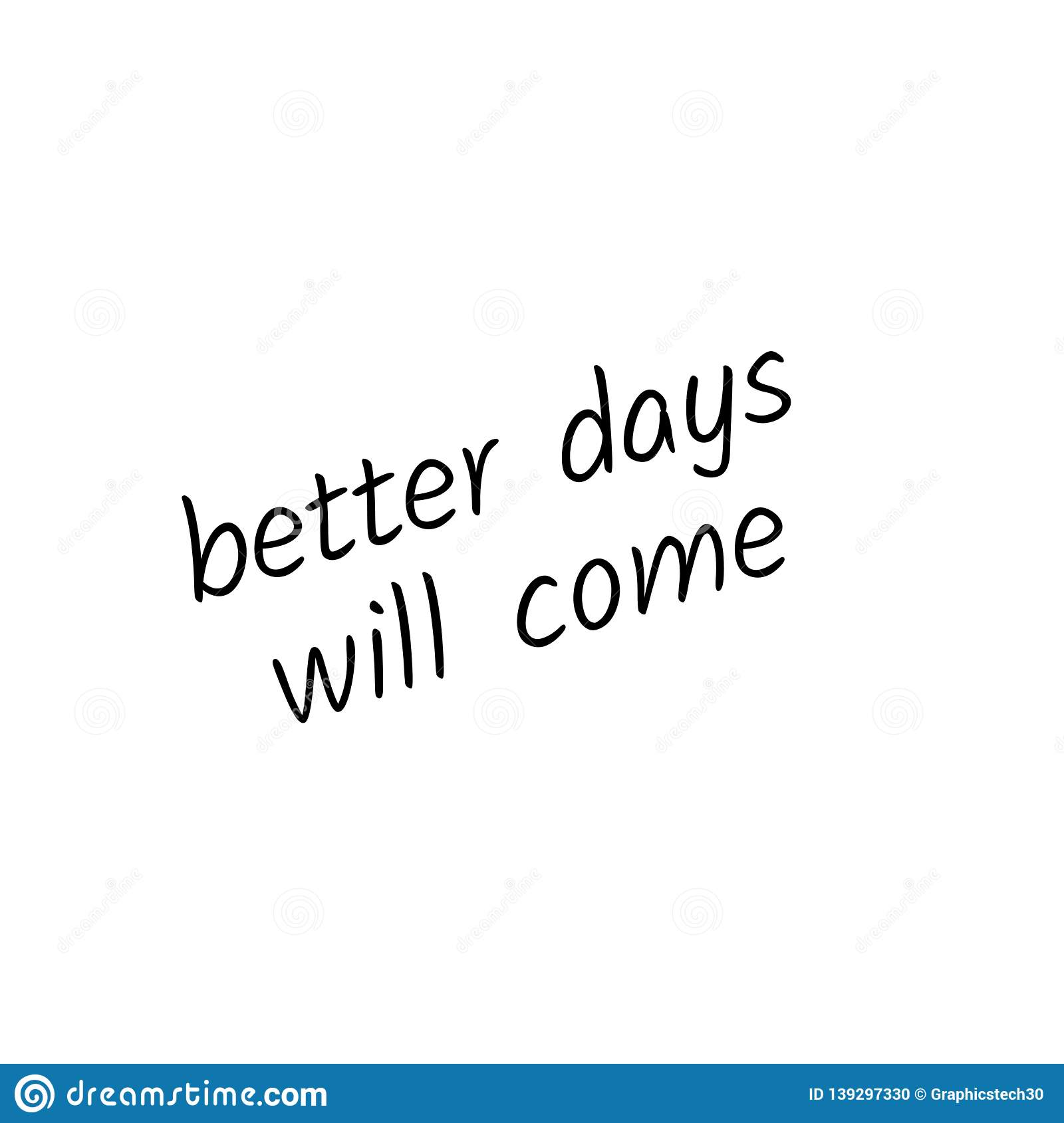 Better Days Will Come Quote Design Stock Vector ...