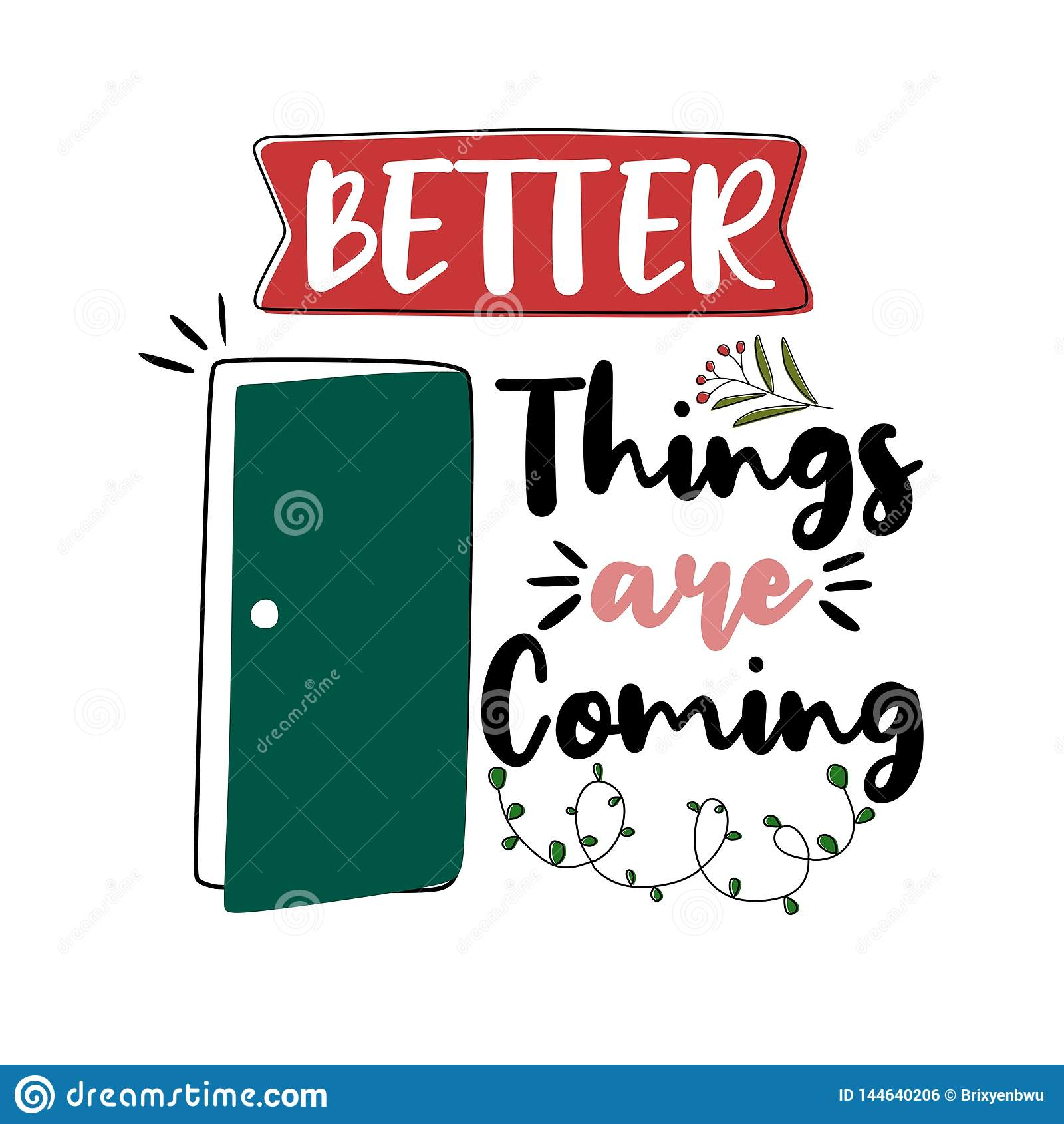 Better Things Are Coming Premium Motivational Quote Typography