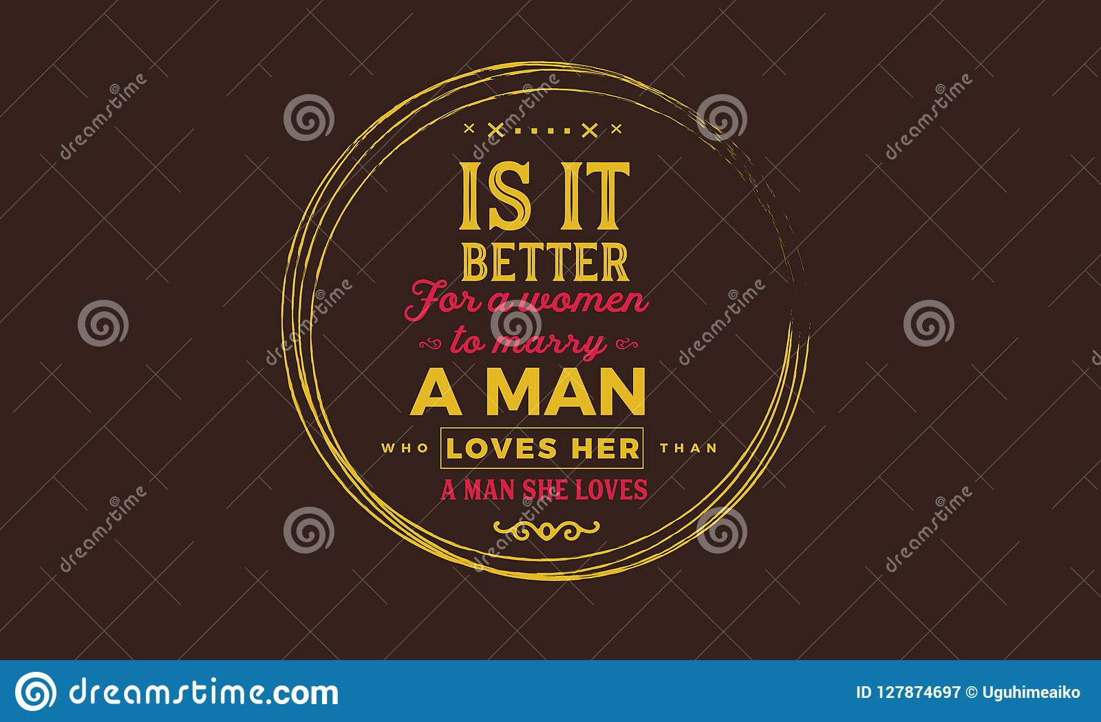 Is It Better For A Women To Marry A Man Loves Her, A Man She ...