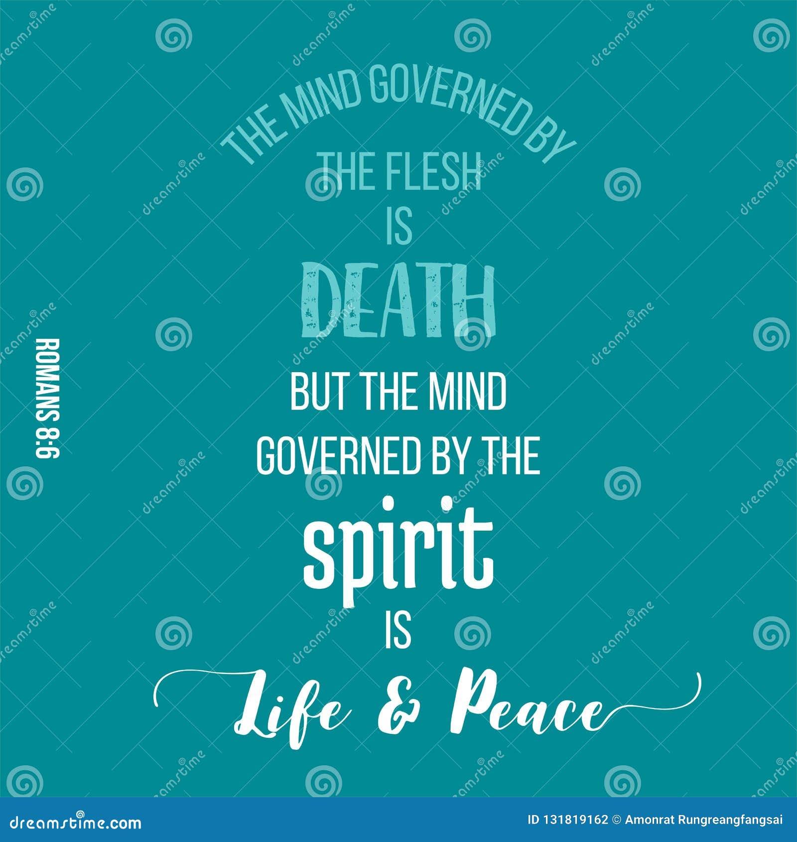 Bibelzitat von den Römern, der Verstand, der durch den Geist geregelt wird, ist Leben