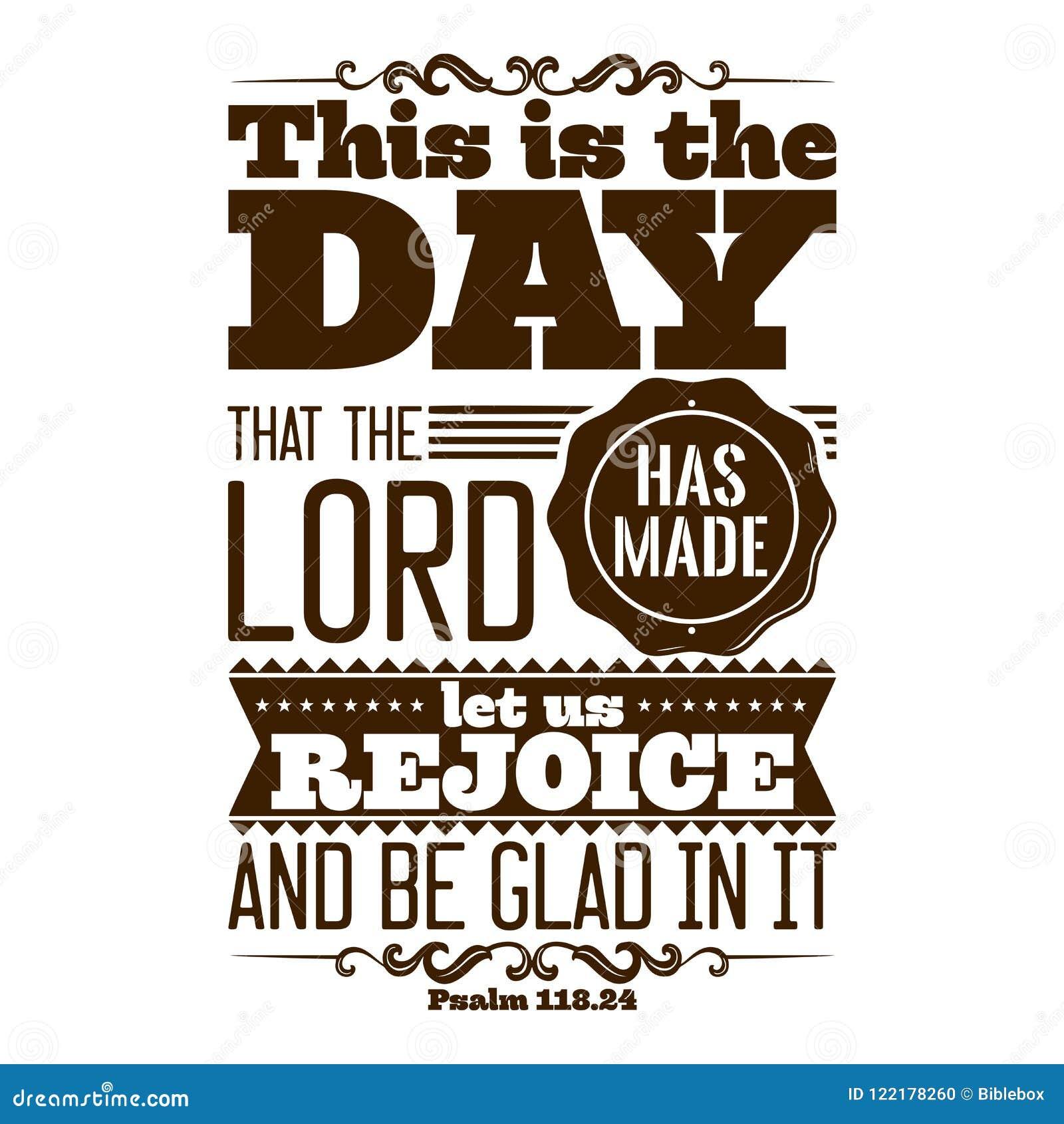 Bible typographique C est le jour que le SEIGNEUR a fait ; réjouissons-nous et soyons heureux dans lui