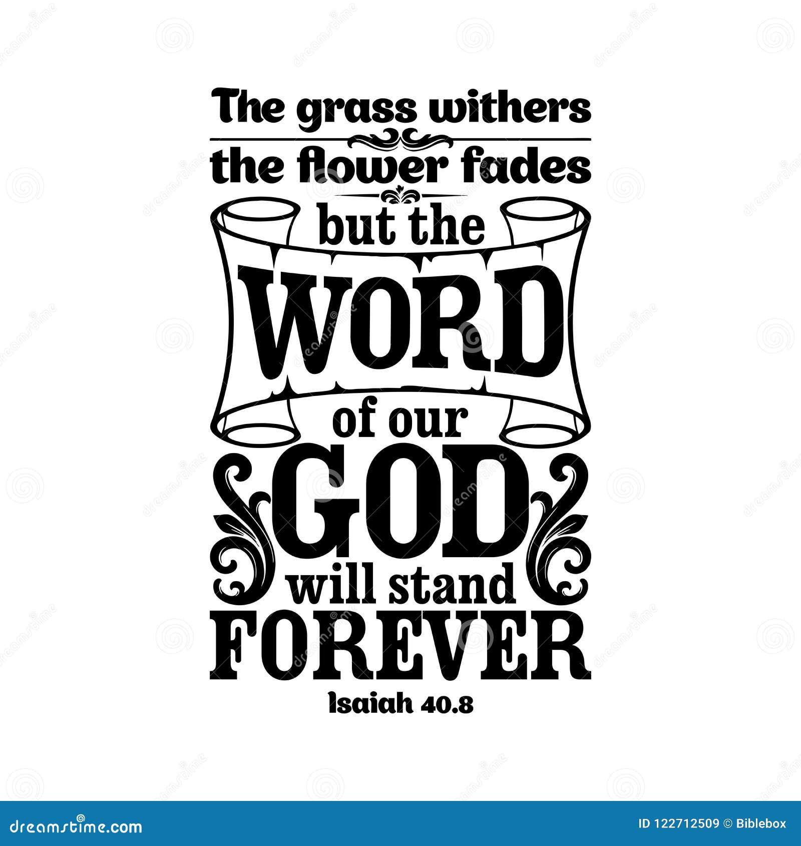 Bible typographique L herbe se défraîchit, la fleur se fane, mais le mot de notre Dieu se tiendra pour toujours