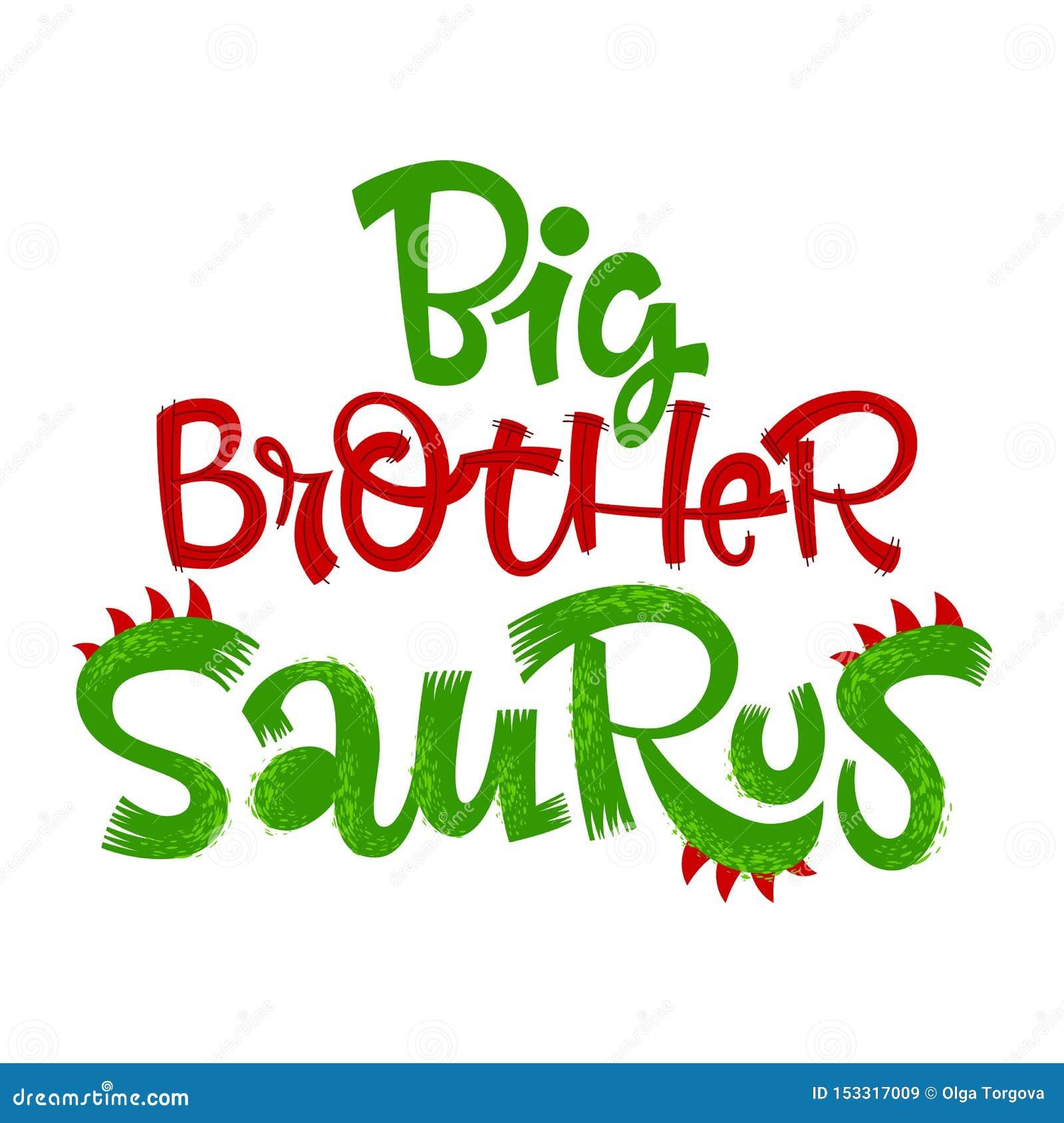 Big Brother Saurus Quote. Fun Handdrawn Dinosaur Style ...