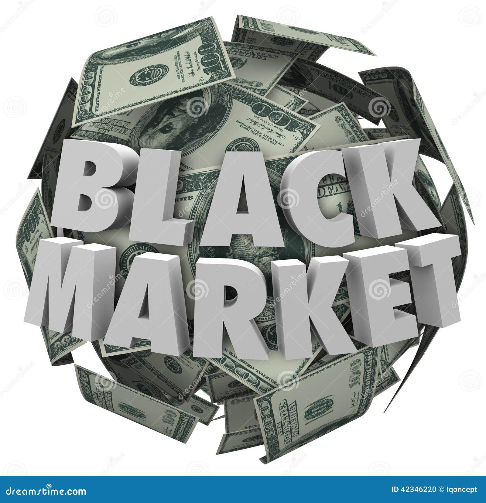 Black Market Money Ball Unreported Illegal Transactions