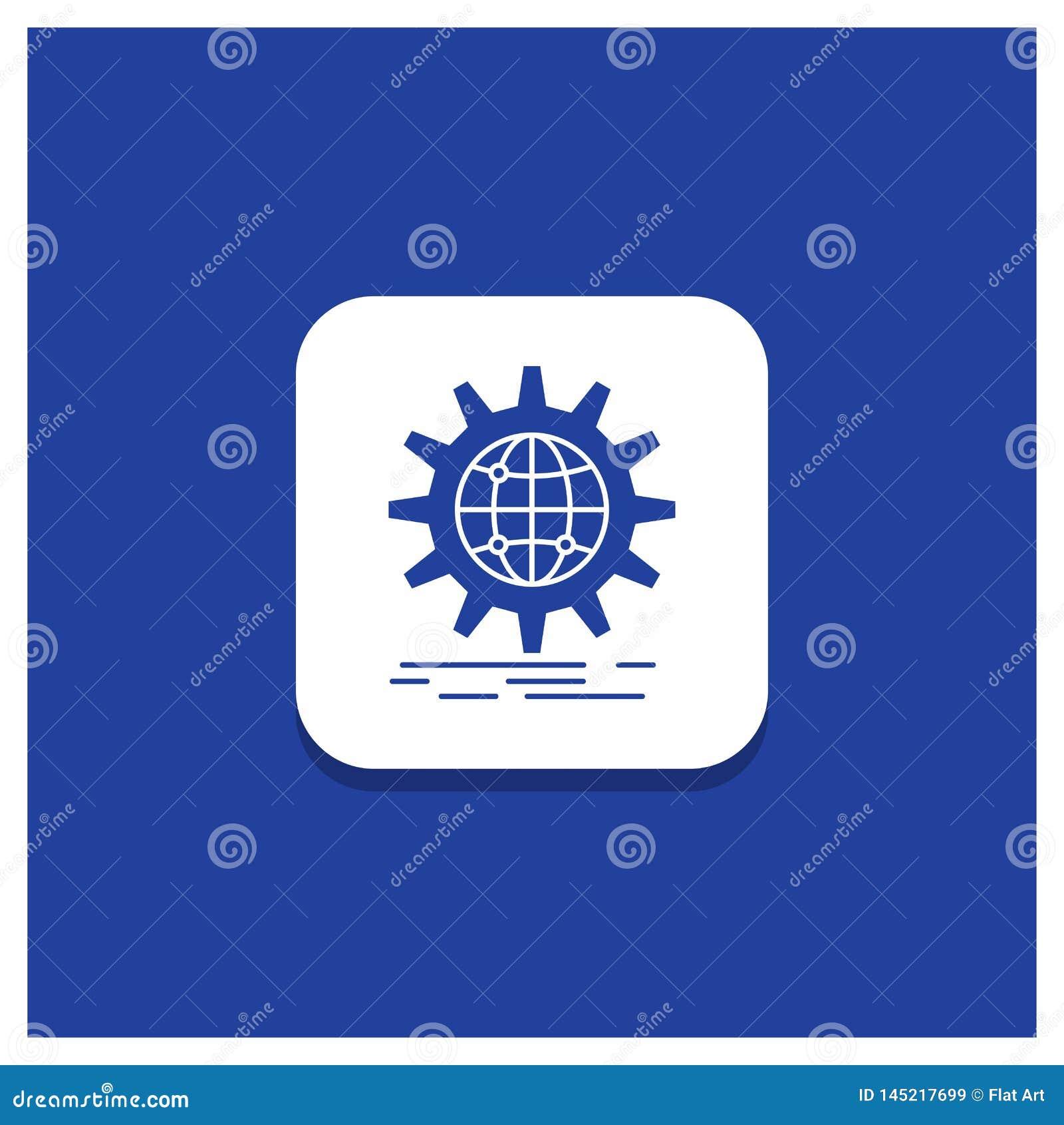 Blue Round Button for international, business, globe, world wide, gear Glyph icon