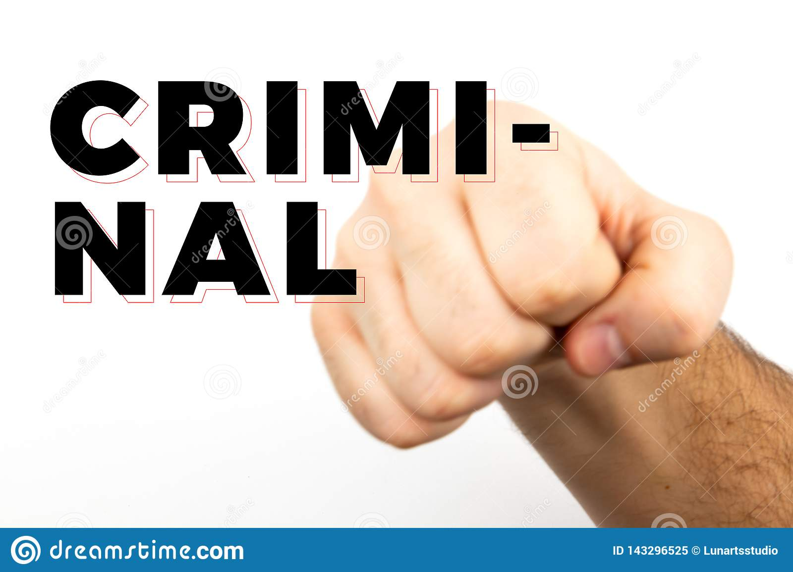 Blured Male hairy hand shows fist that symbolizes danger, crime, blow, fight isolated on white background and text `criminal
