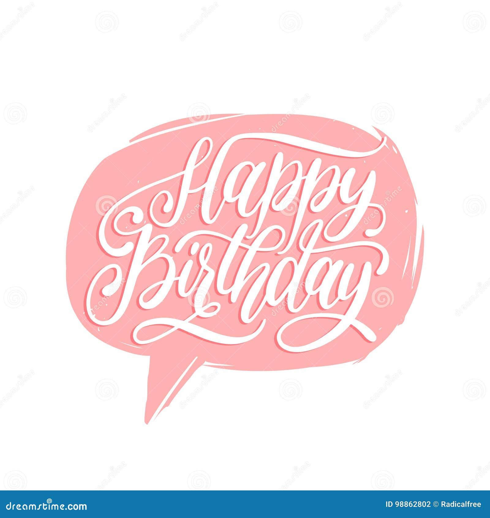 Bokstäver för hand för lycklig födelsedag för vektor i anförandebubbla Feriehälsning, inbjudankort, affisch Kalligrafibakgrund
