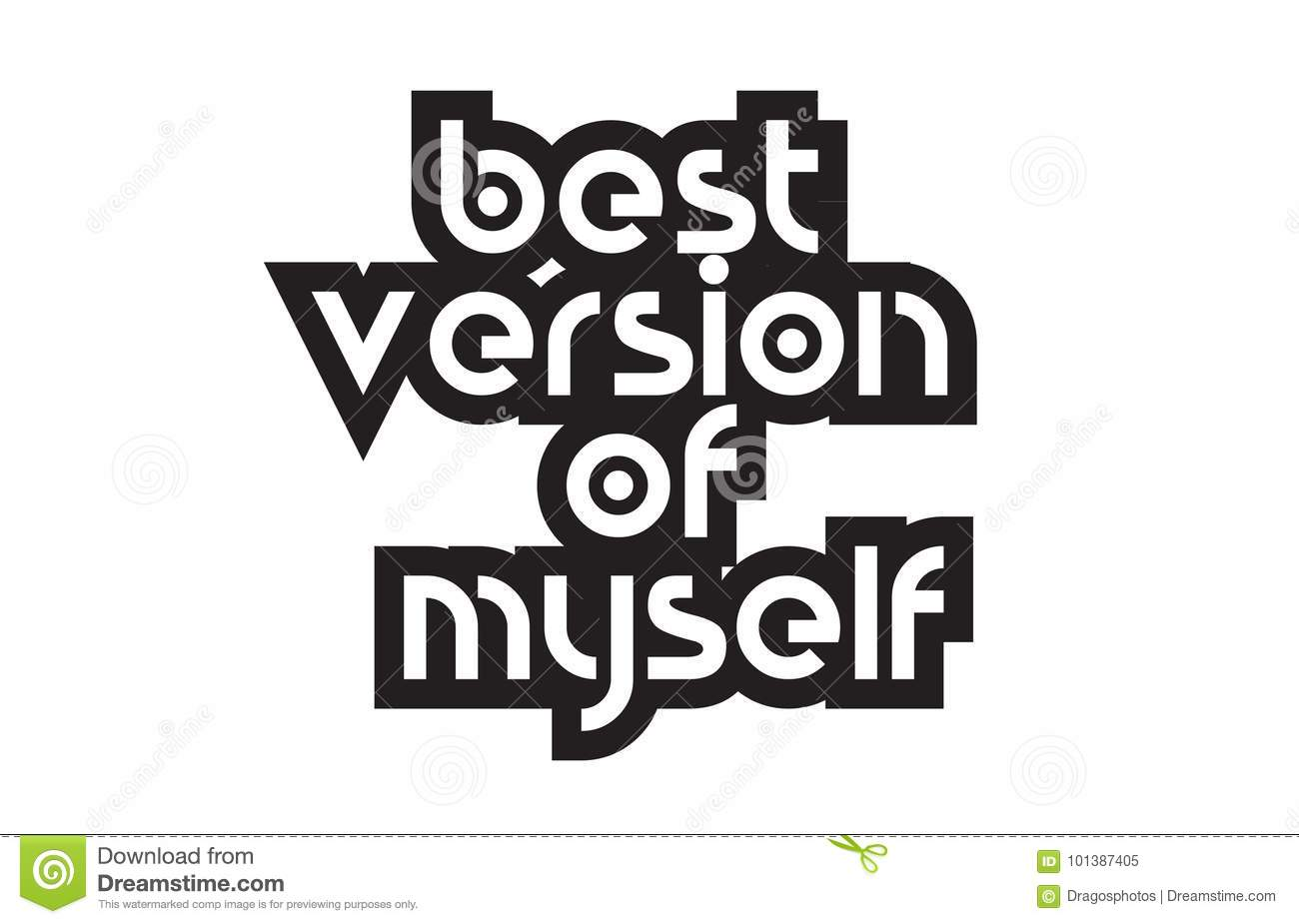Bold Text Best Version Of Myself Inspiring Quotes Text Typograph