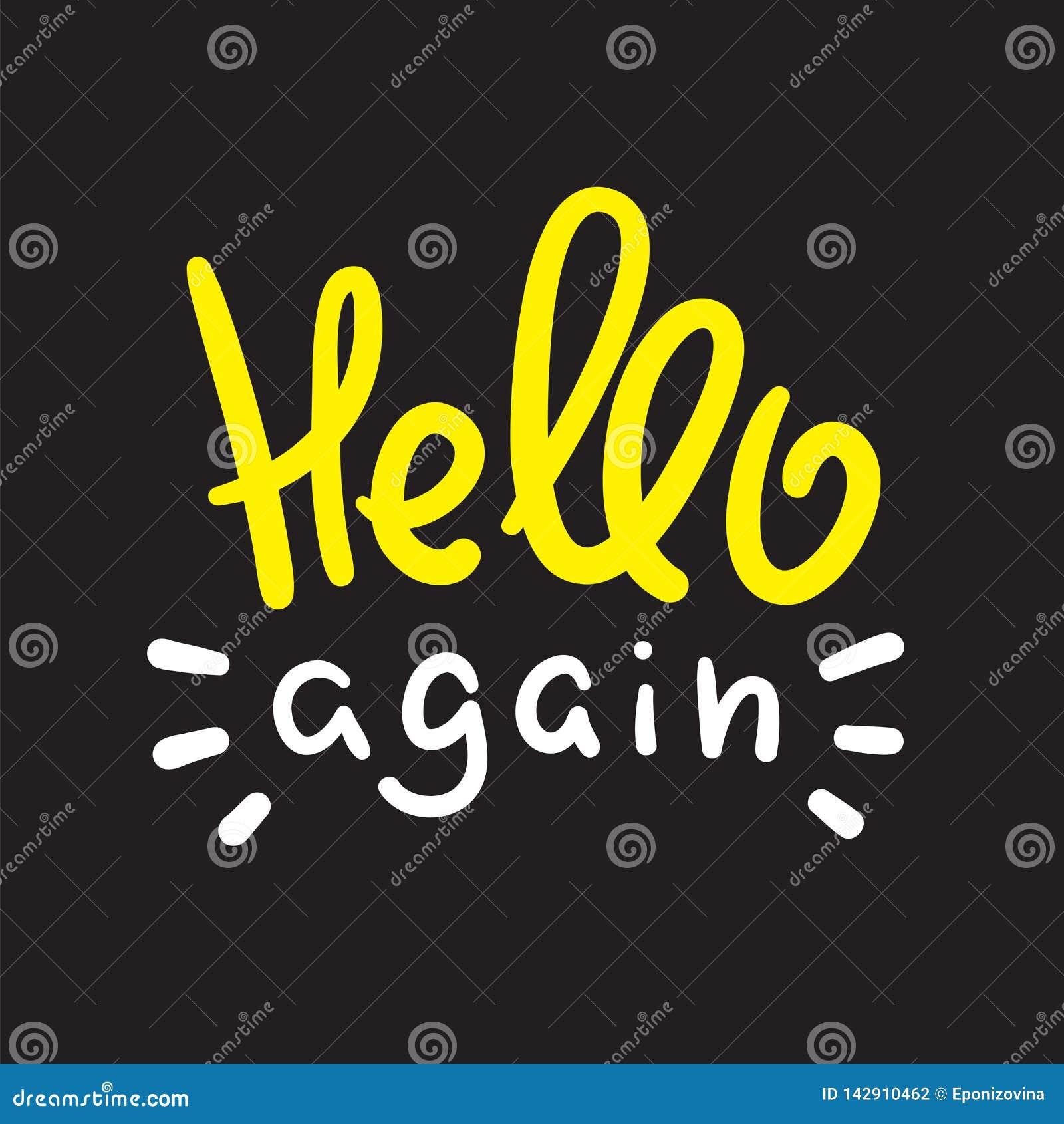 Bonjour encore - simple inspirez et citation de motivation Expression manuscrite d accueil et de salutation Copie pour l affiche