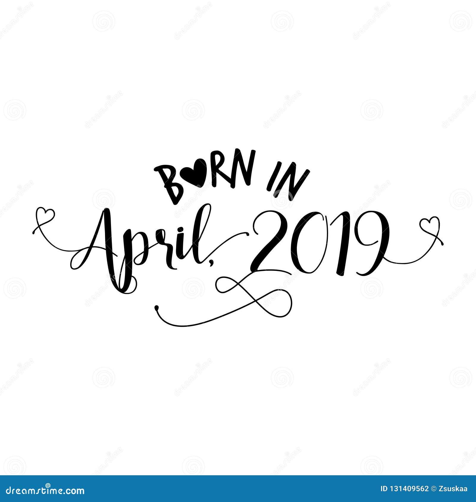 Born in April 2019 - Nursery vector illustration.